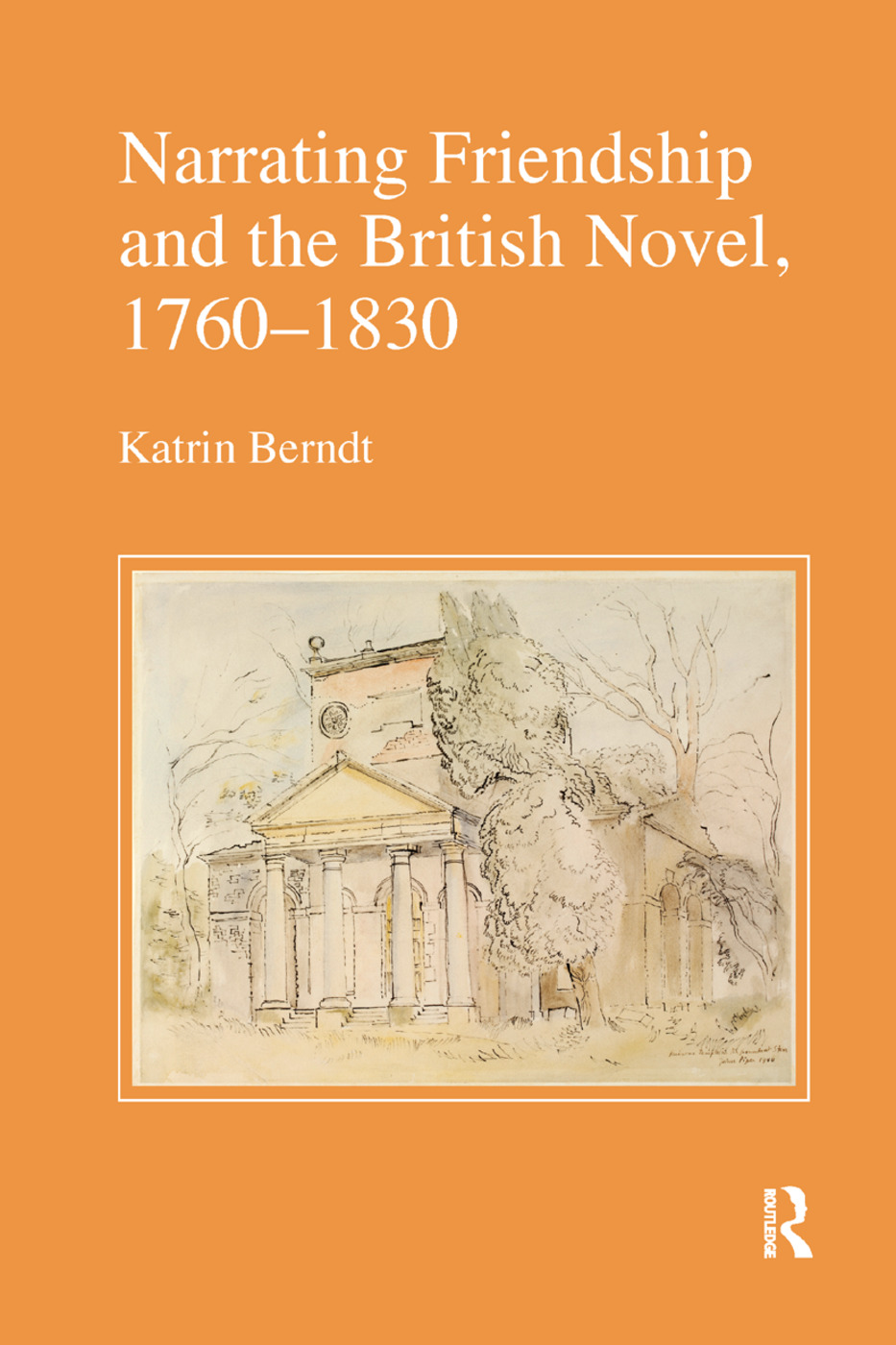 Narrating Friendship and the British Novel, 1760-1830