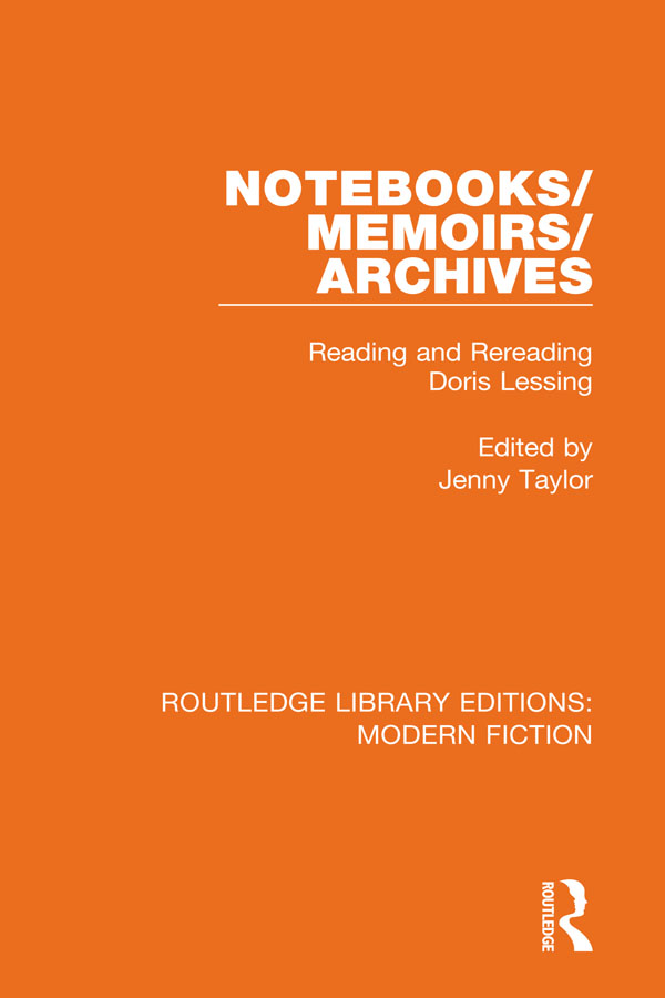 Notebooks/Memoirs/Archives: Reading and Rereading Doris Lessing, 1st Edition (e-Book) book cover