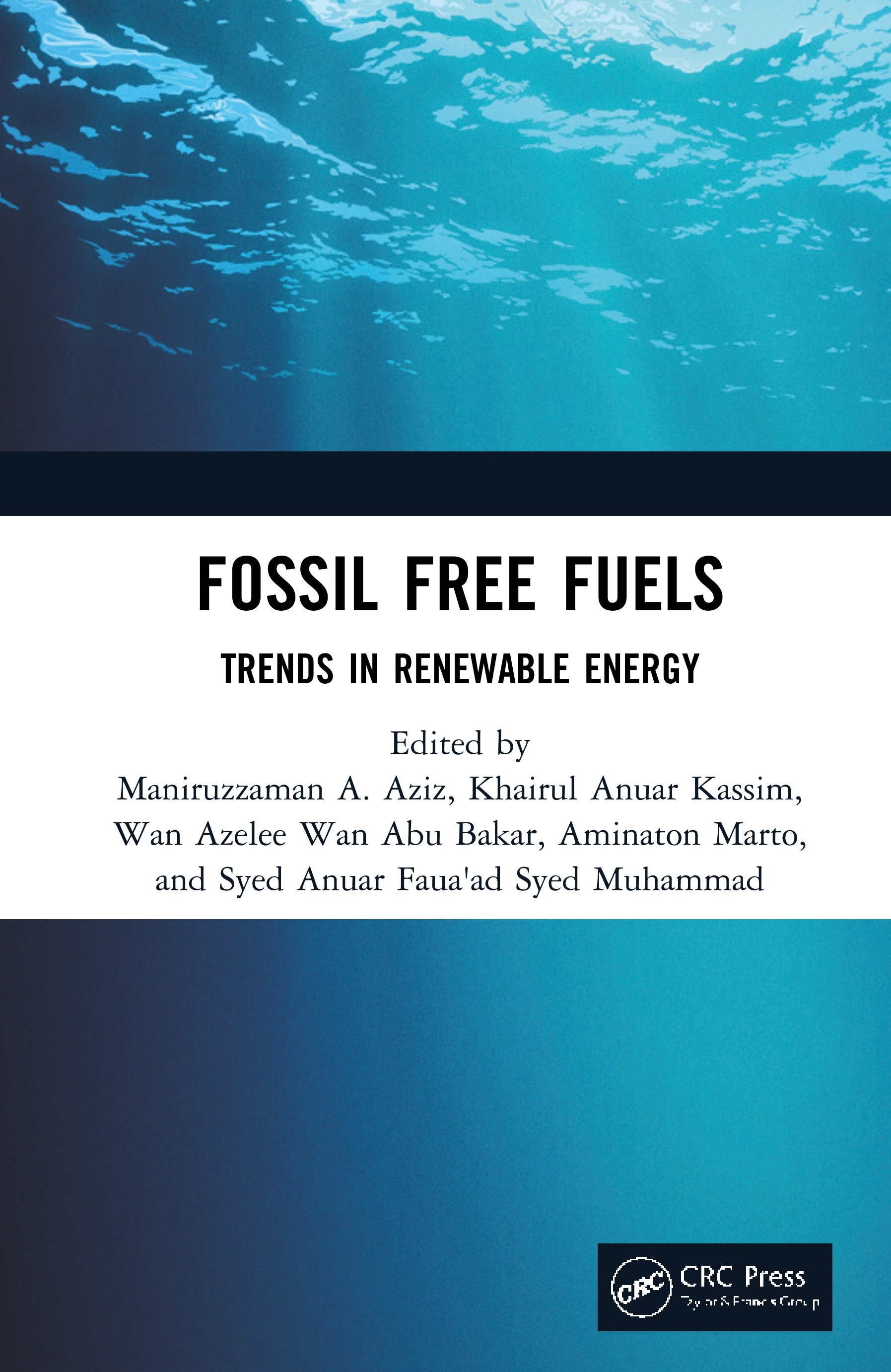 Fossil Free Fuels: Trends in Renewable Energy, 1st Edition (Hardback) book cover