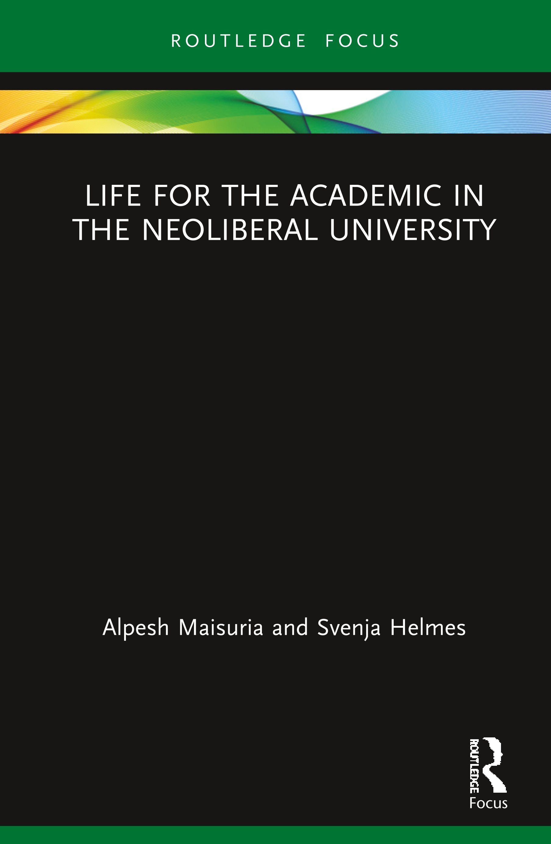 Life for the Academic in the Neoliberal University: 1st Edition (Hardback) book cover