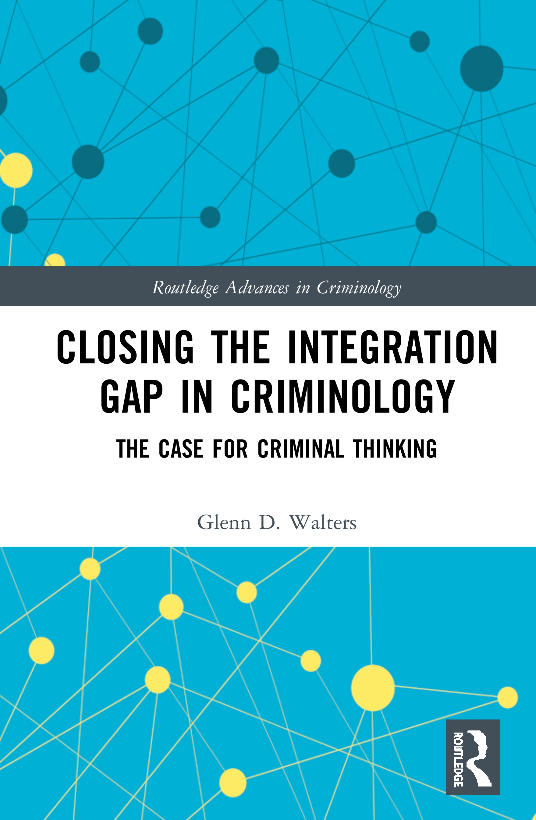 Closing the Integration Gap in Criminology: The Case for Criminal Thinking book cover