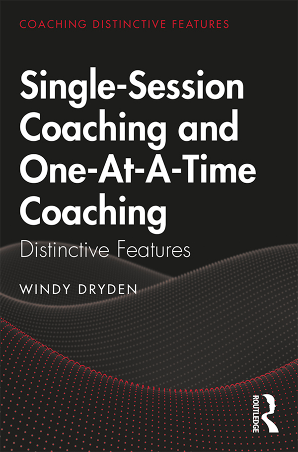 Single-Session Coaching and One-At-A-Time Coaching: Distinctive Features book cover