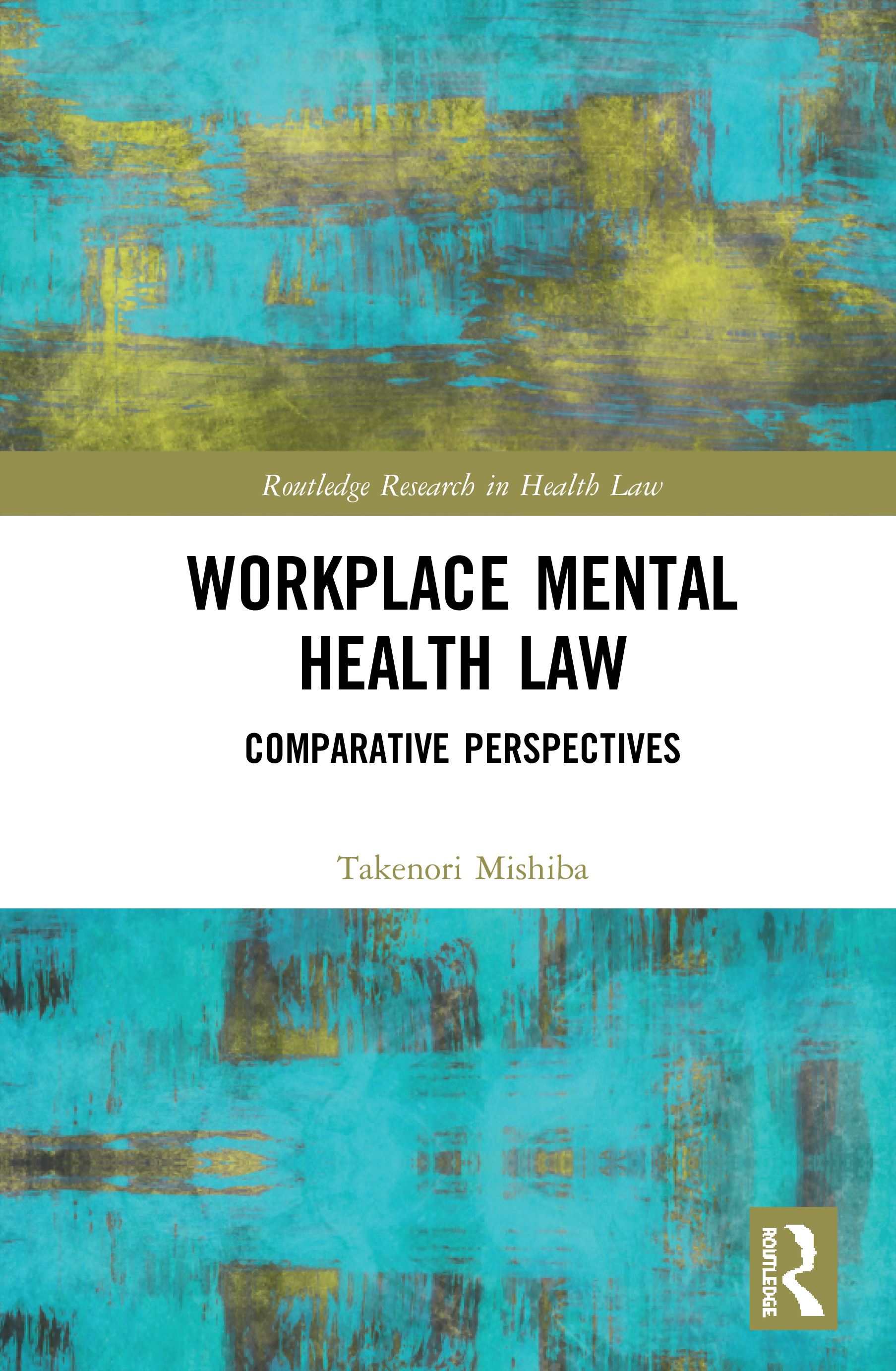 Workplace Mental Health Law: Comparative Perspectives book cover
