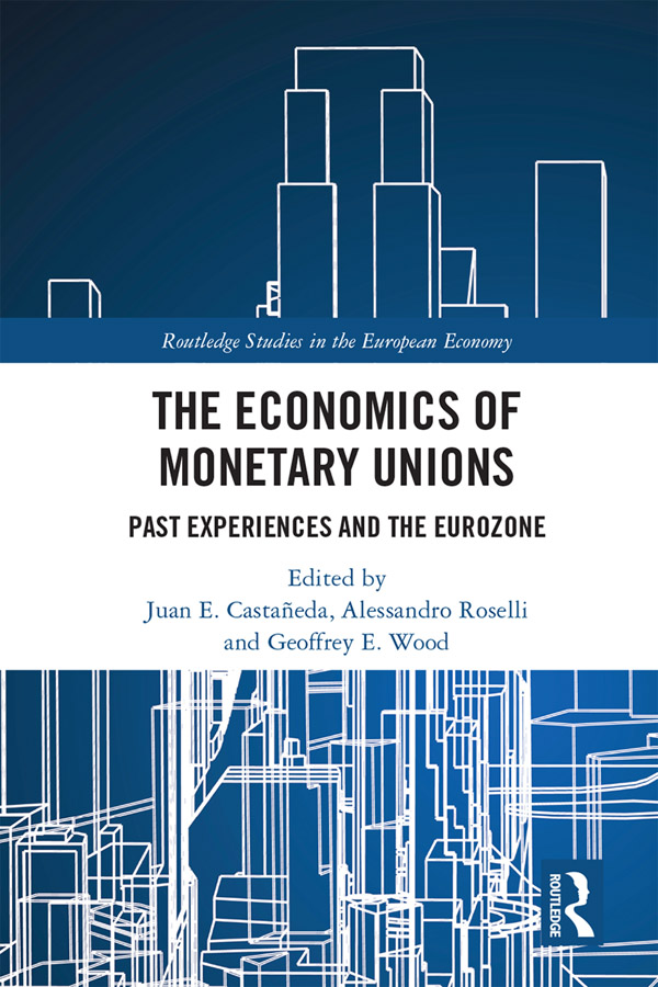 The Economics of Monetary Unions: Past Experiences and the Eurozone book cover