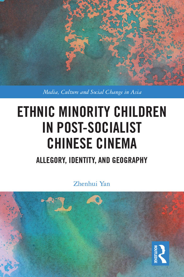 Ethnic Minority Children in Post-Socialist Chinese Cinema: Allegory, Identity and Geography book cover