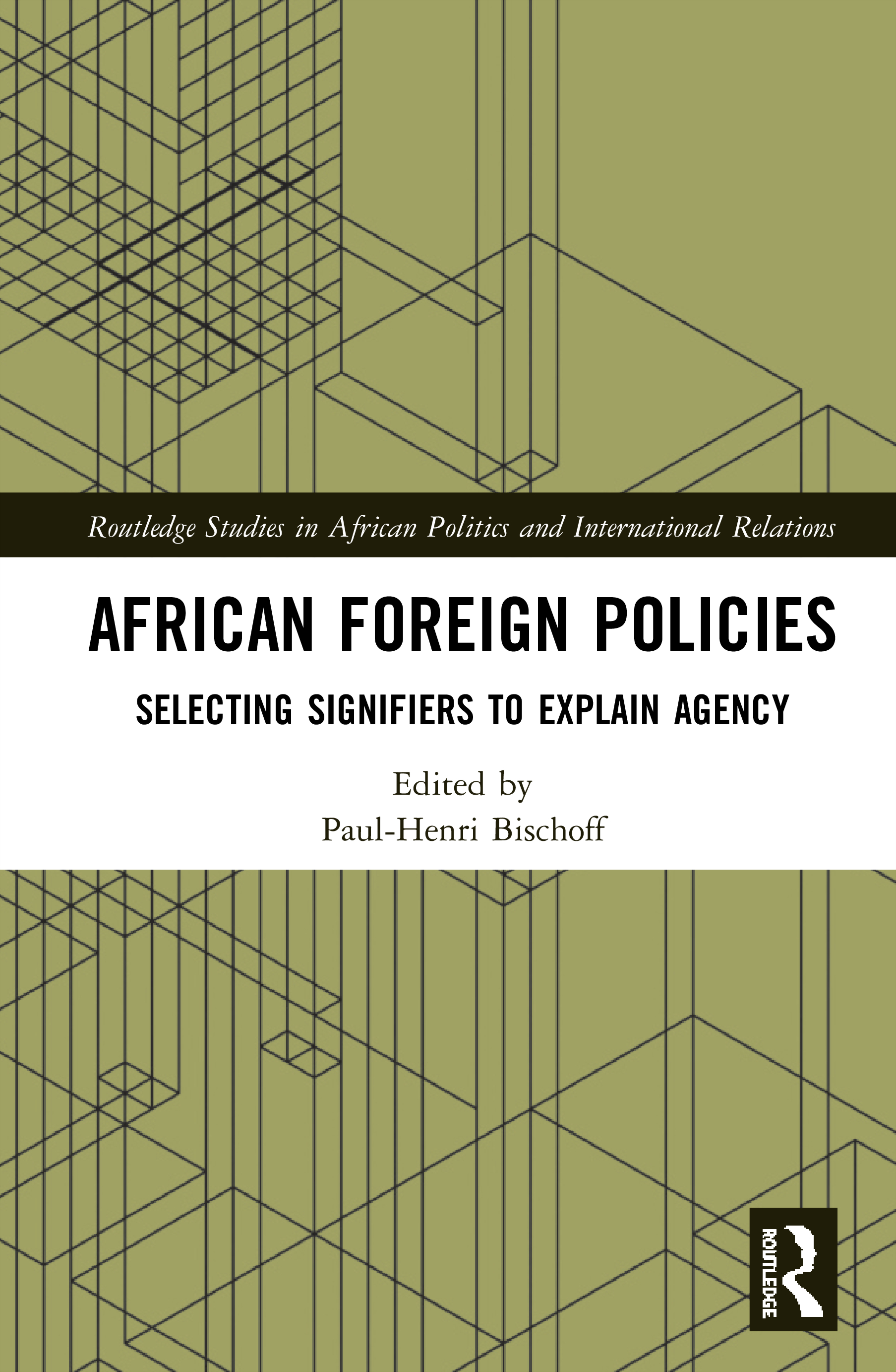 African Foreign Policies: Selecting Signifiers to Explain Agency, 1st Edition (Hardback) book cover