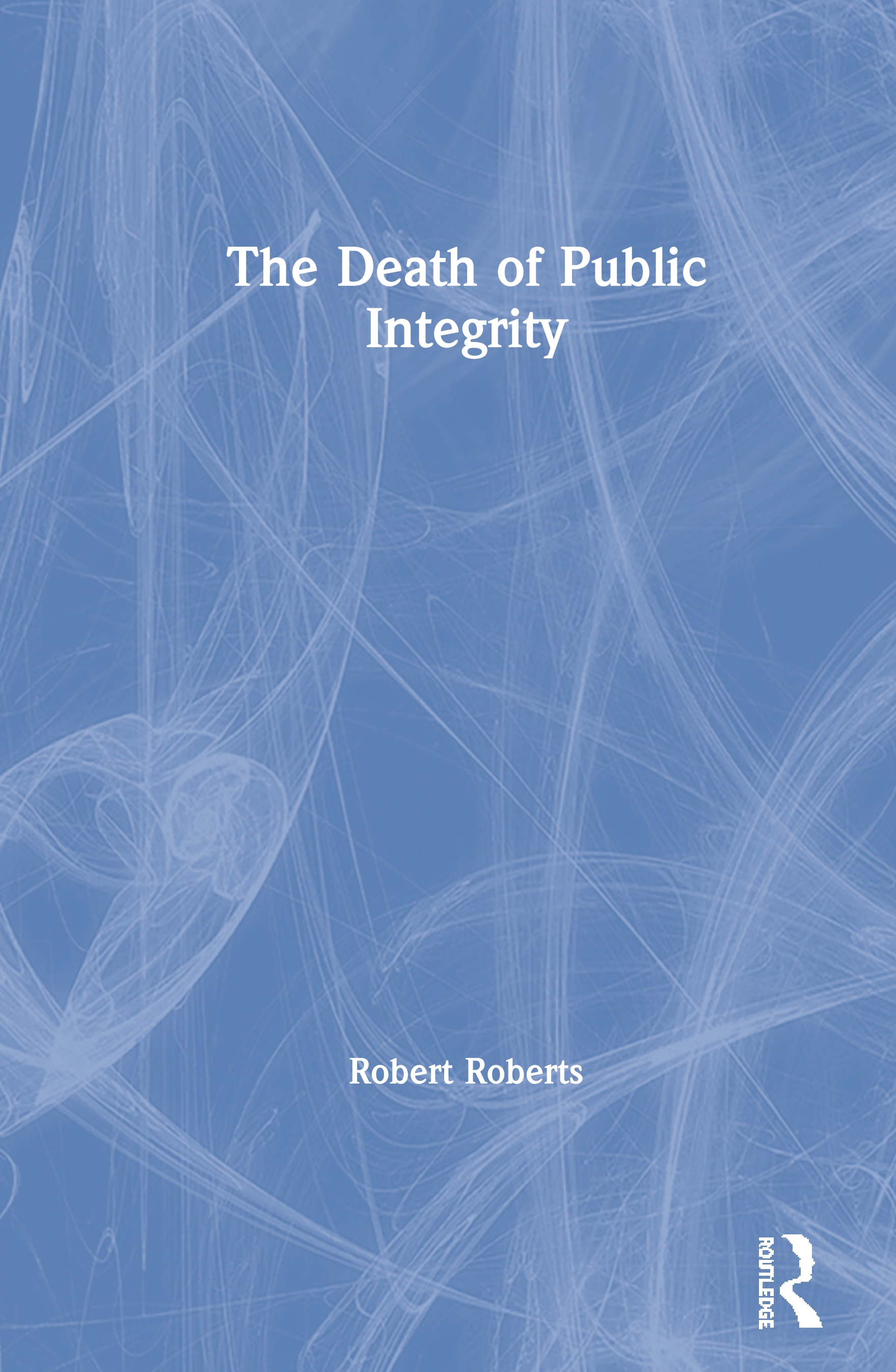 The Death of Public Integrity book cover