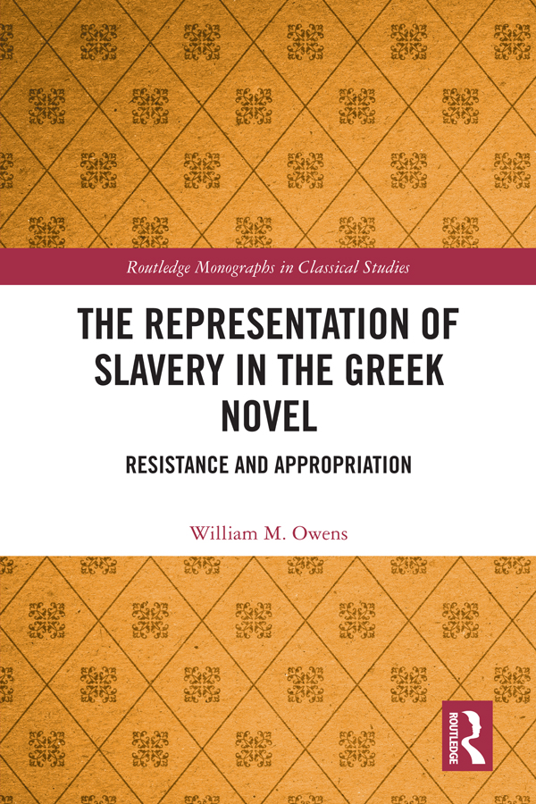 The Representation of Slavery in the Greek Novel: Resistance and Appropriation book cover