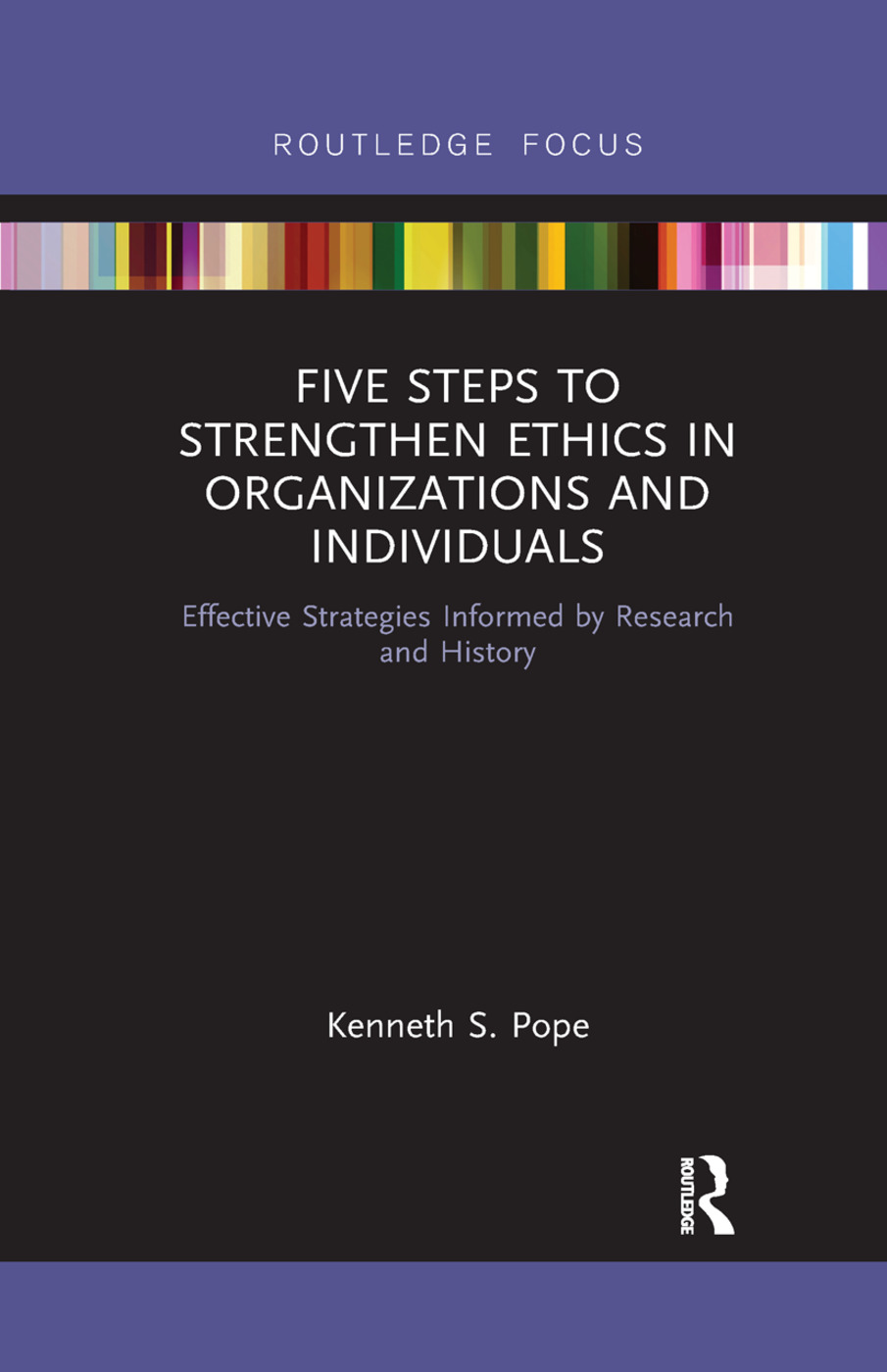 Five Steps to Strengthen Ethics in Organizations and Individuals: Effective Strategies Informed by Research and History, 1st Edition (Paperback) book cover