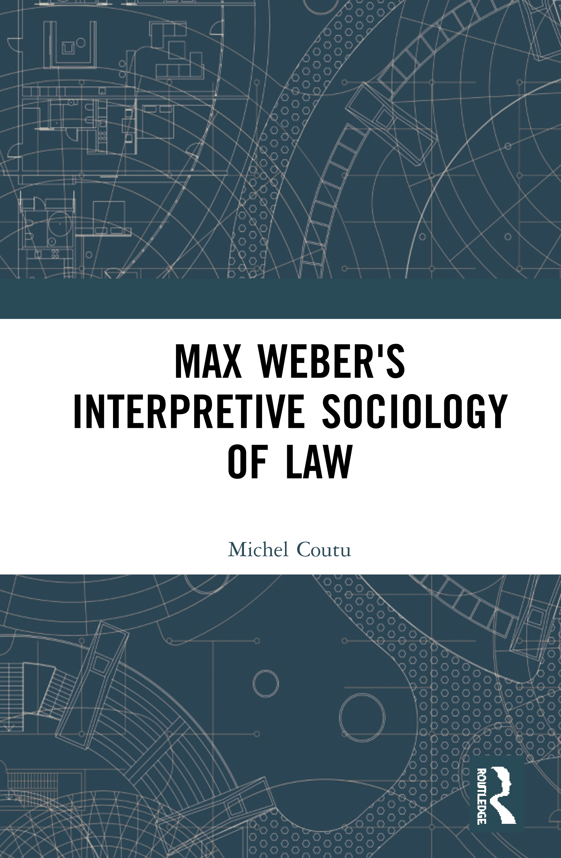 Max Weber's Interpretive Sociology of Law: 1st Edition (Paperback) book cover