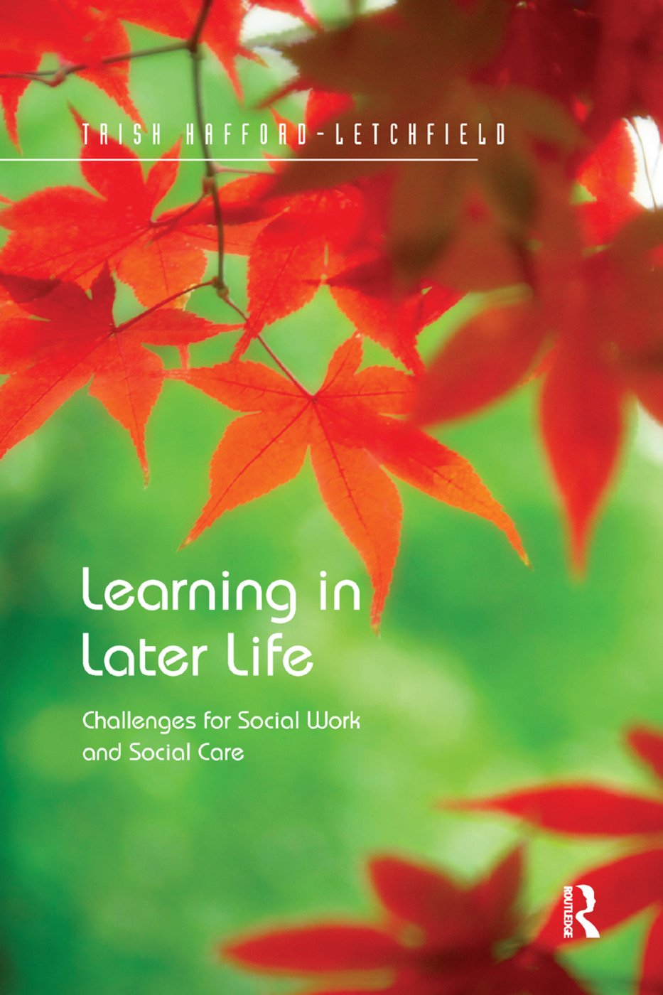 Learning in Later Life: Challenges for Social Work and Social Care, 1st Edition (Paperback) book cover