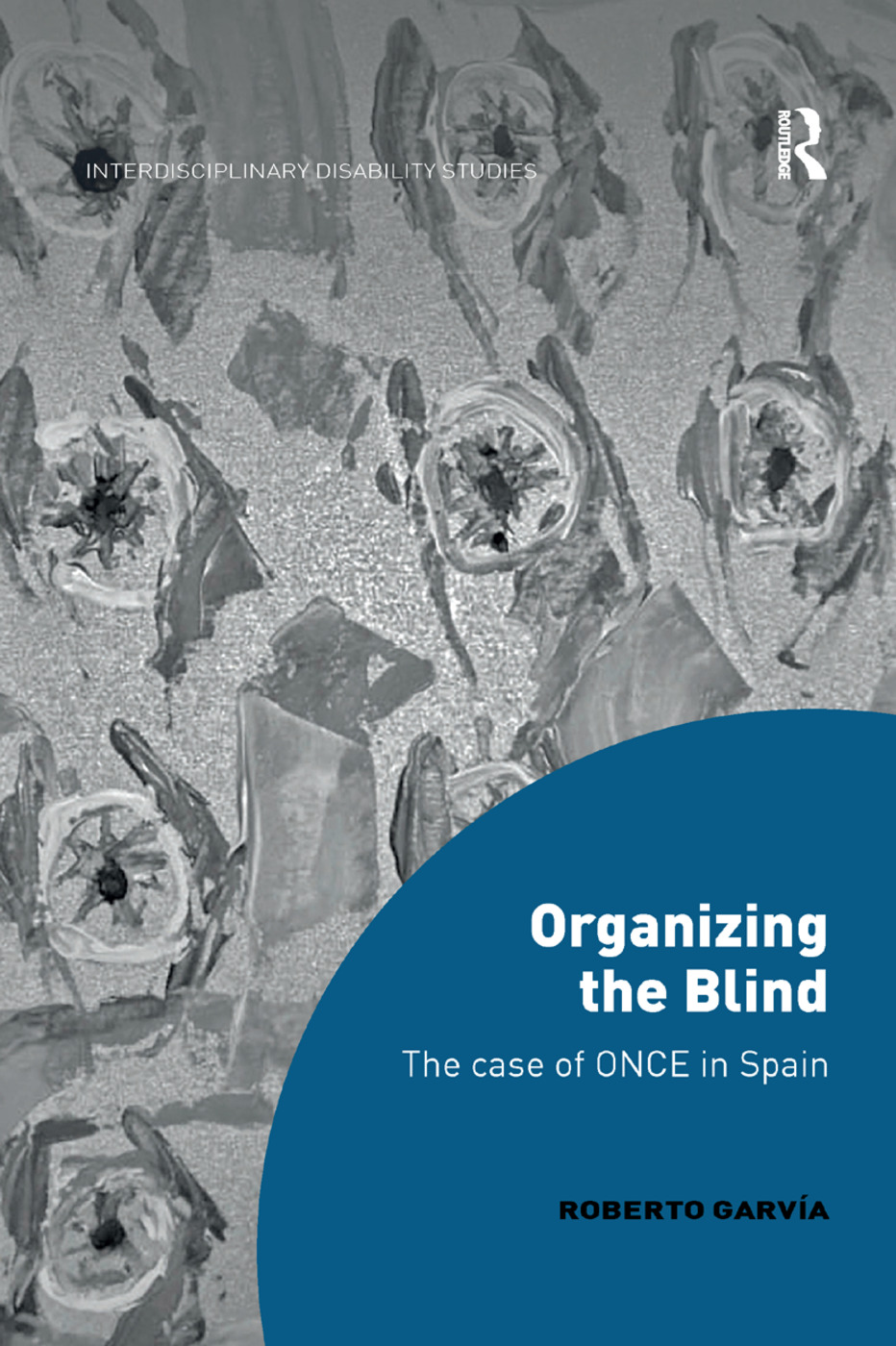 Organizing the Blind: The case of ONCE in Spain book cover