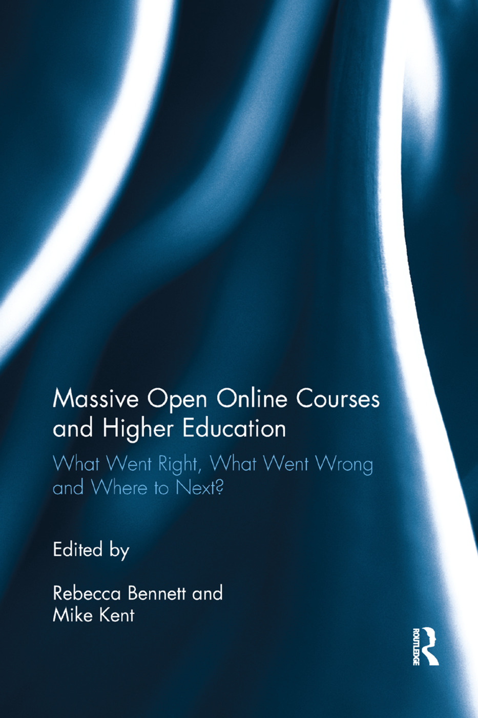 Massive Open Online Courses and Higher Education: What Went Right, What Went Wrong and Where to Next? book cover