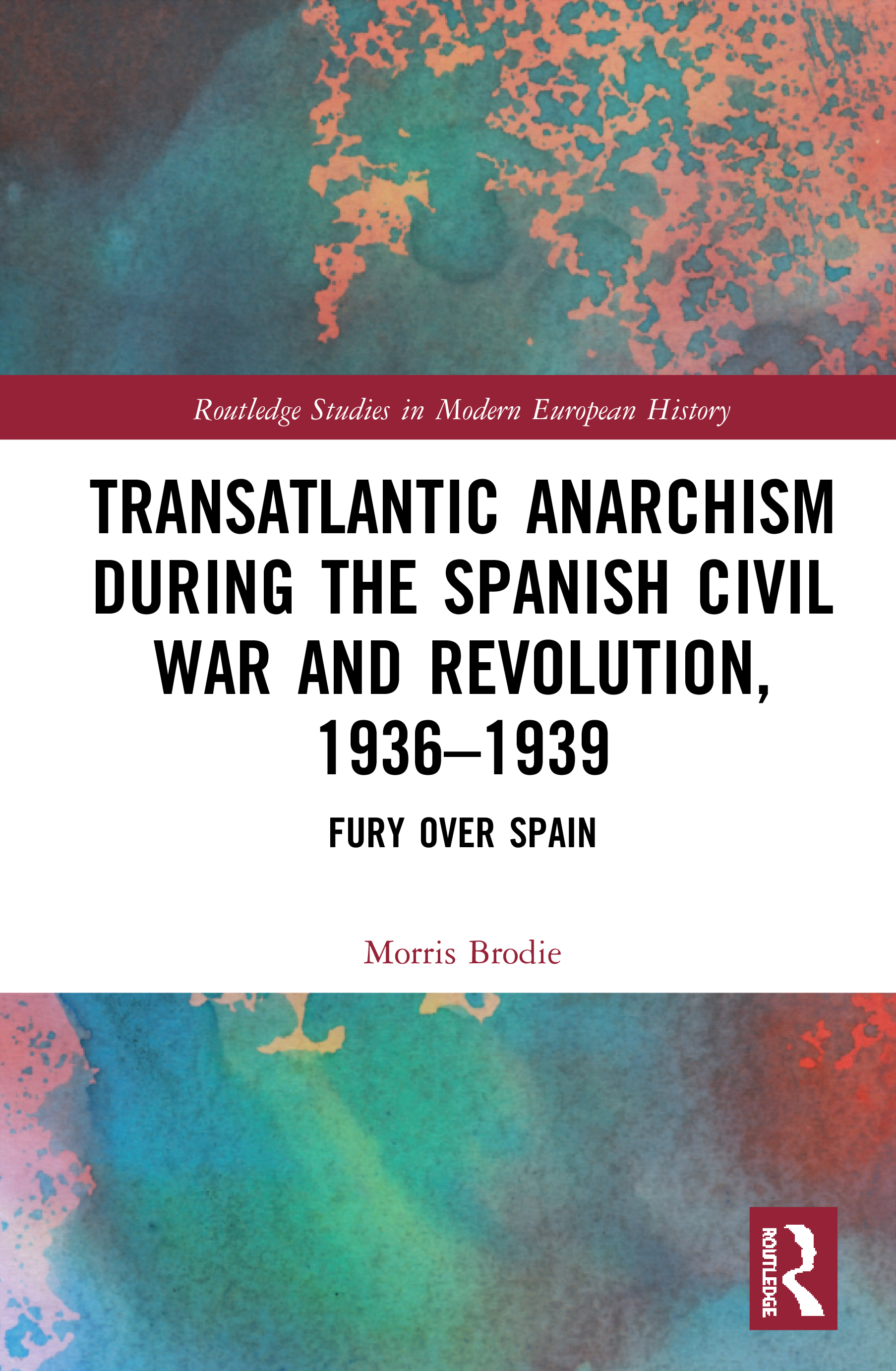 Transatlantic Anarchism during the Spanish Civil War and Revolution, 1936-1939: Fury Over Spain book cover
