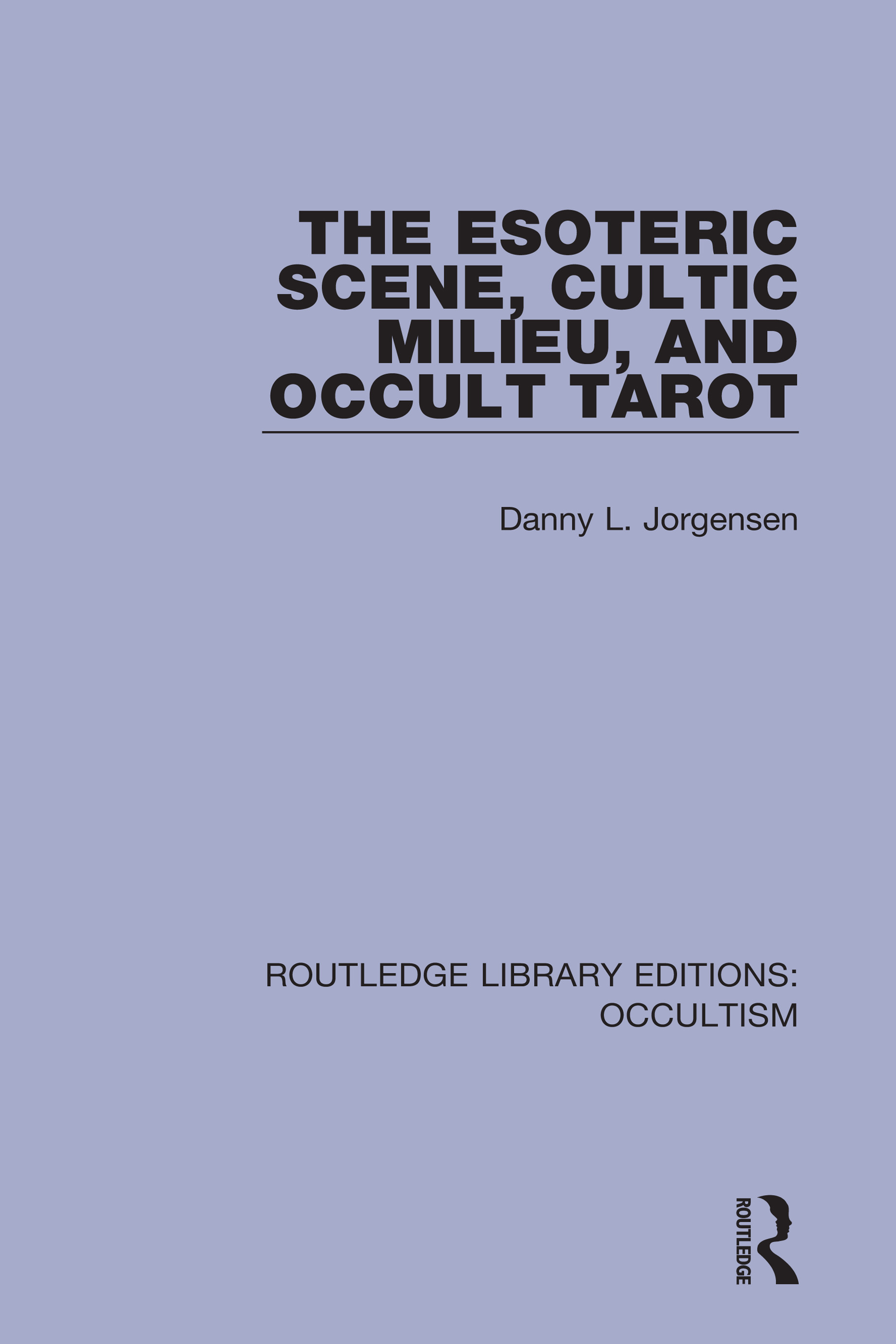 The Esoteric Scene, Cultic Milieu, and Occult Tarot book cover