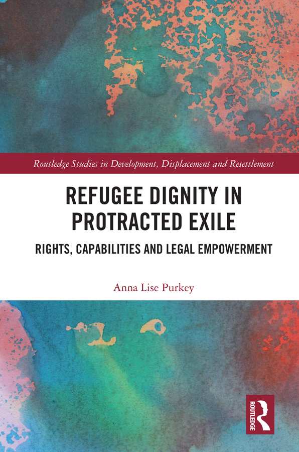 Refugee Dignity in Protracted Exile: Rights, Capabilities and Legal Empowerment book cover