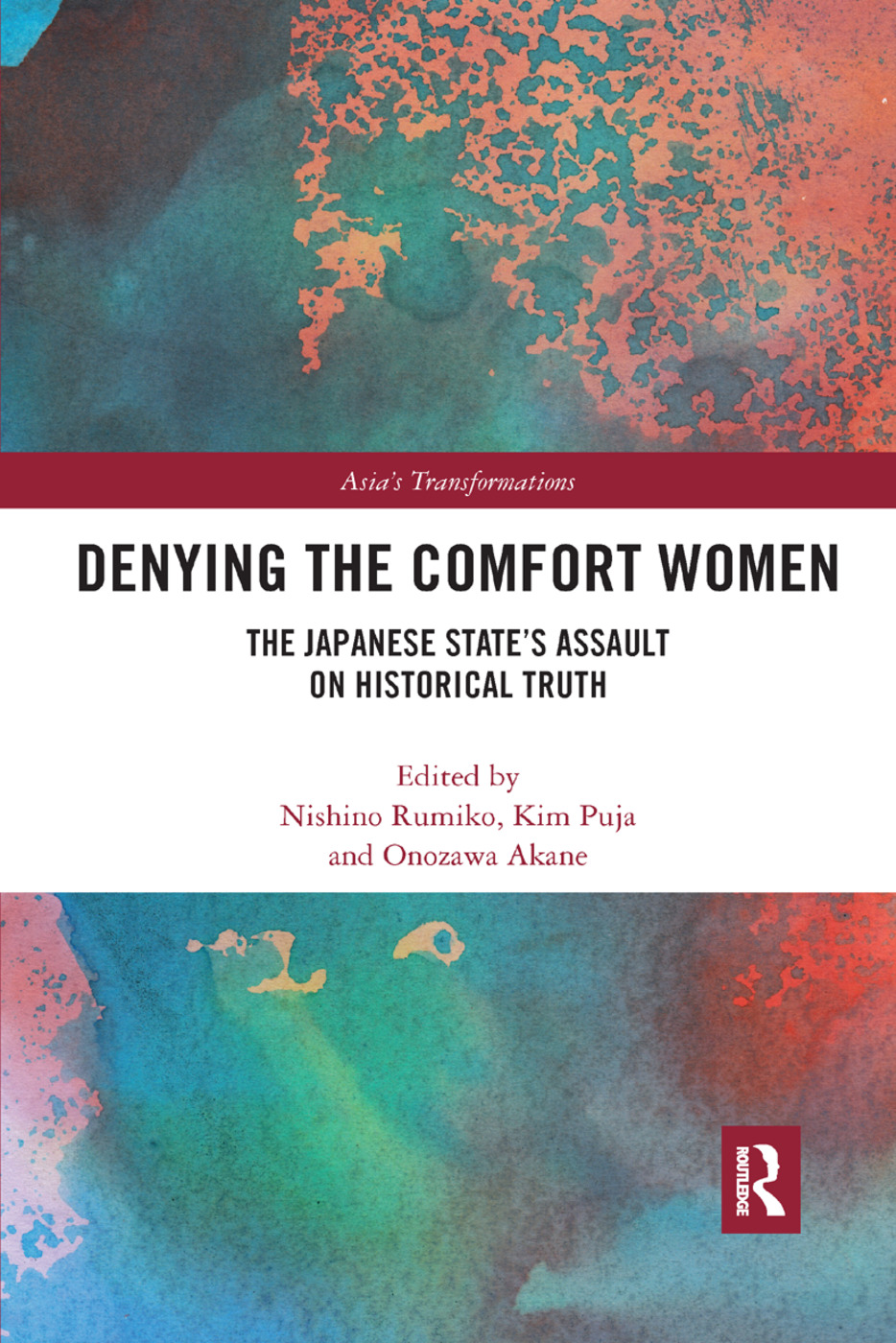 Denying the Comfort Women: The Japanese State's Assault on Historical Truth book cover