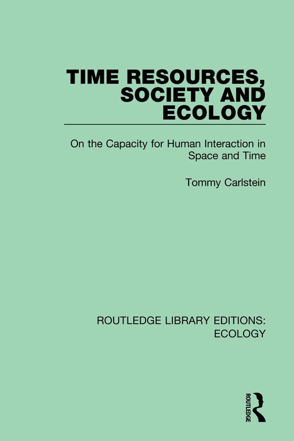 Time Resources, Society and Ecology: On the Capacity for Human Interaction in Space and Time, 1st Edition (e-Book) book cover