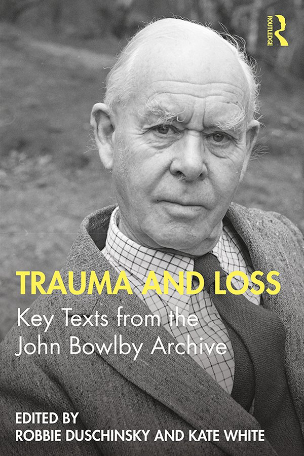 Trauma and Loss: Key Texts from the John Bowlby Archive, 1st Edition (Paperback) book cover