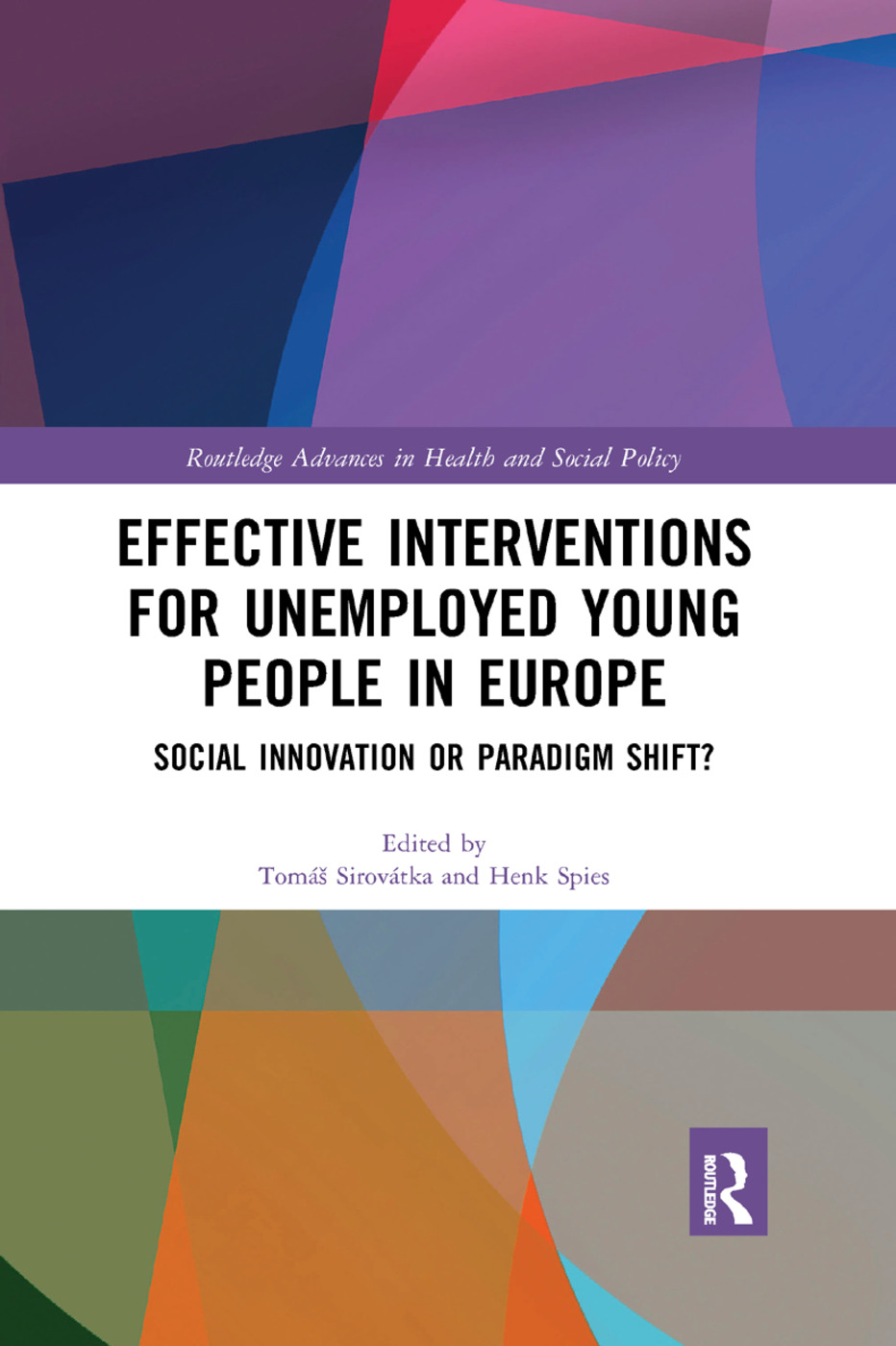 Effective Interventions for Unemployed Young People in Europe: Social Innovation or Paradigm Shift? book cover