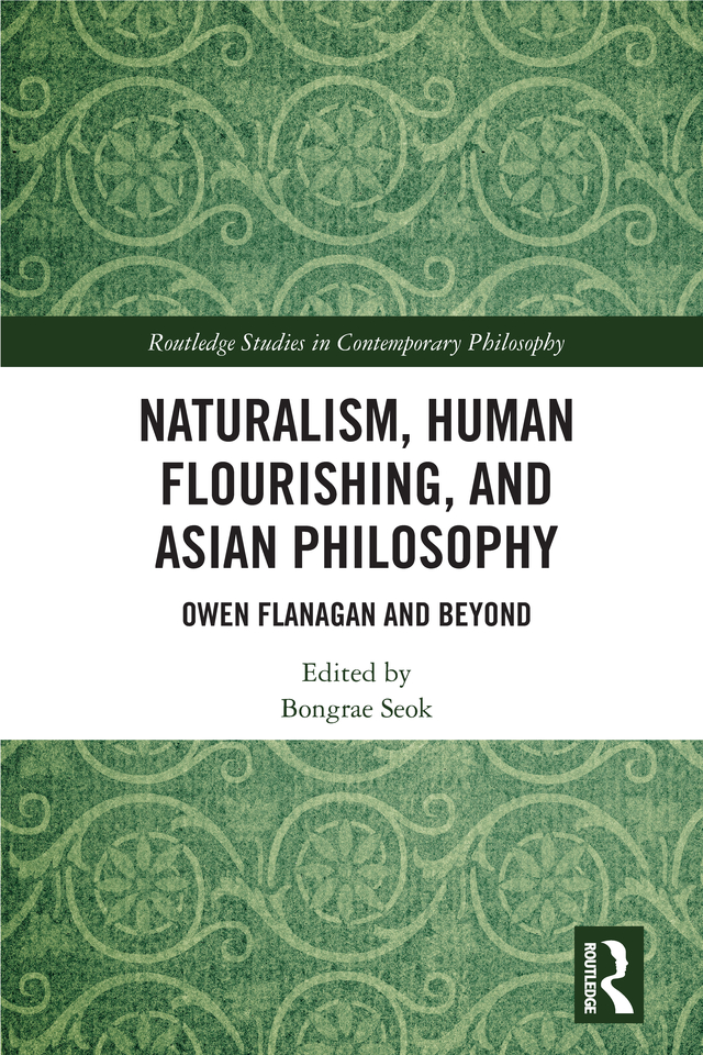 Naturalism, Human Flourishing, and Asian Philosophy: Owen Flanagan and Beyond book cover