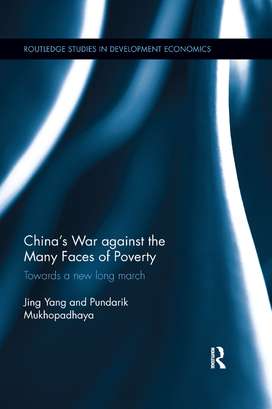 China's War against the Many Faces of Poverty: Towards a new long march book cover