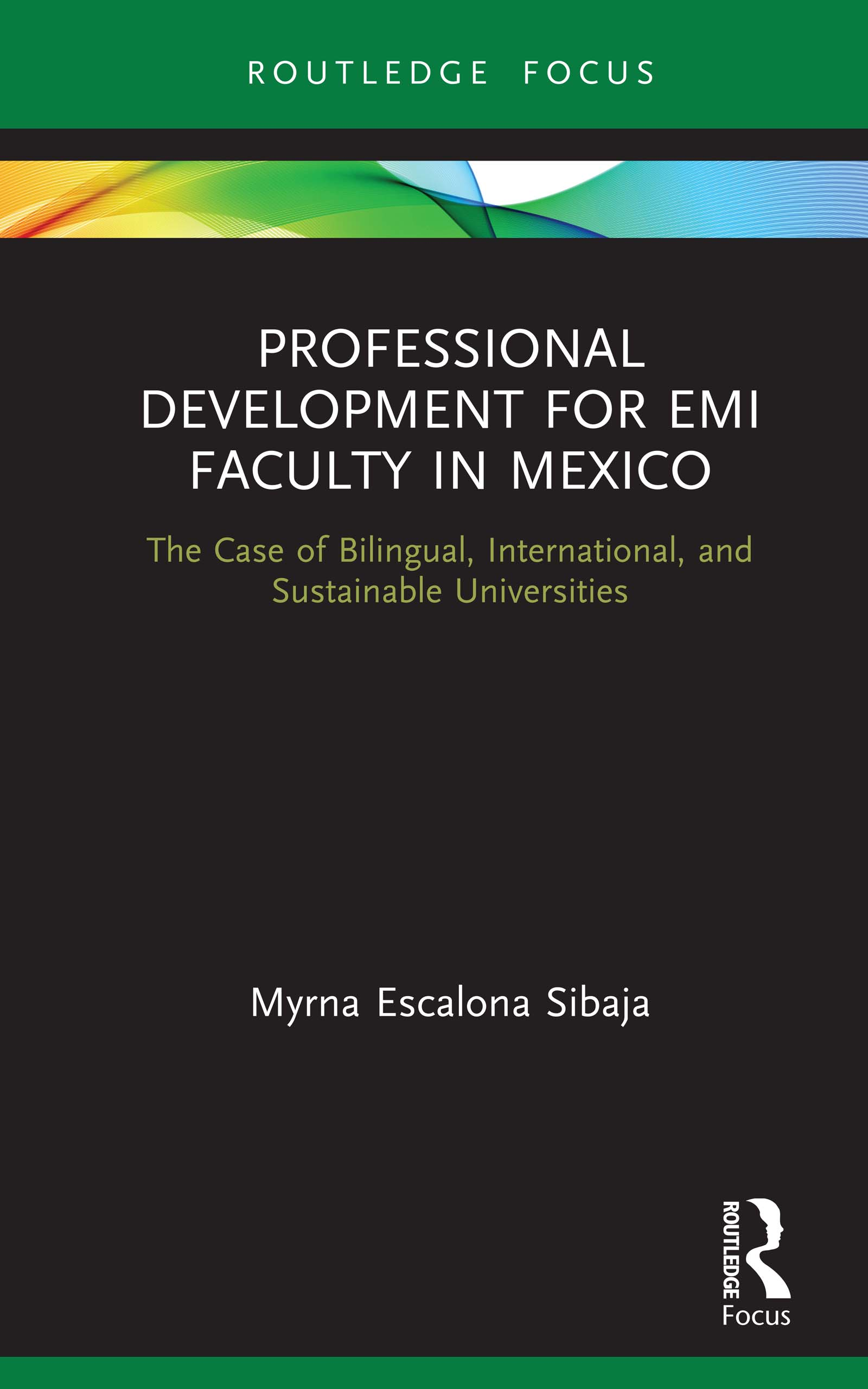 Professional Development for EMI Faculty in Mexico: The Case of Bilingual, International, and Sustainable Universities, 1st Edition (e-Book) book cover
