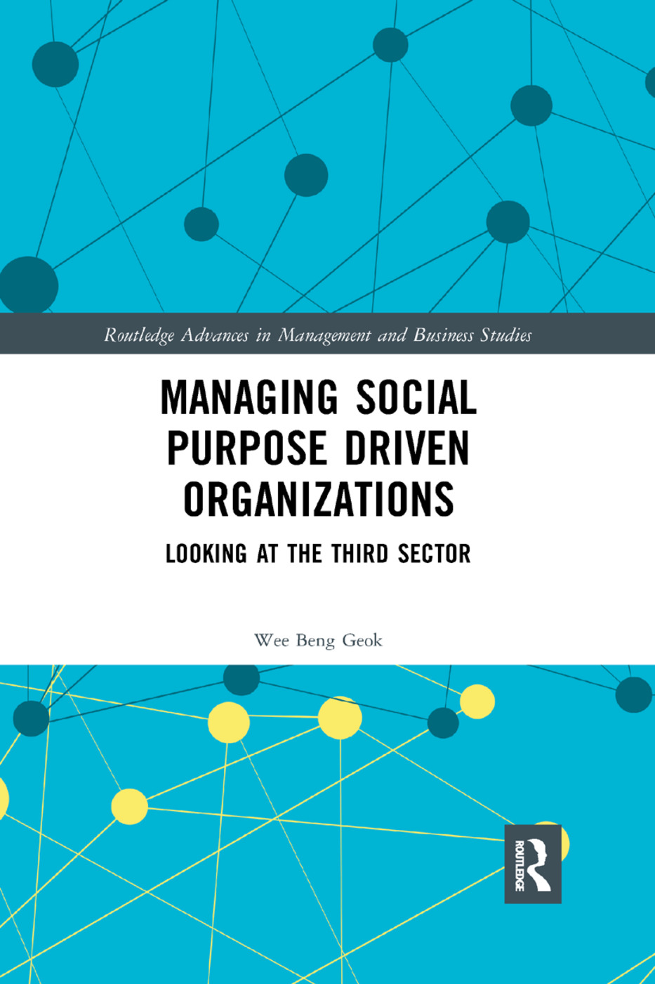 Managing Social Purpose Driven Organizations: Looking at the Third Sector book cover