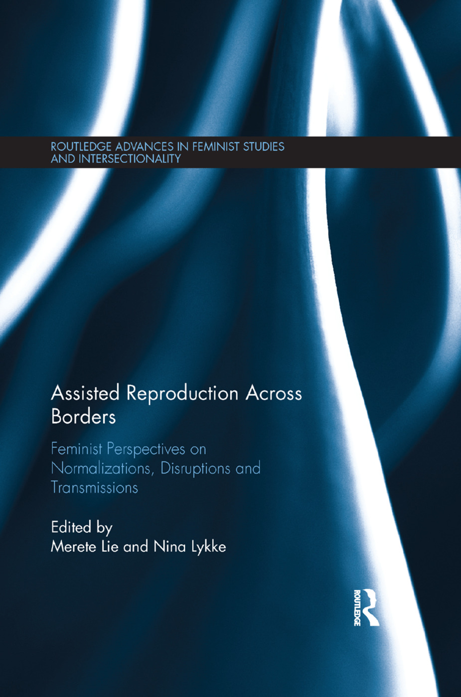Assisted Reproduction Across Borders: Feminist Perspectives on Normalizations, Disruptions and Transmissions, 1st Edition (Paperback) book cover