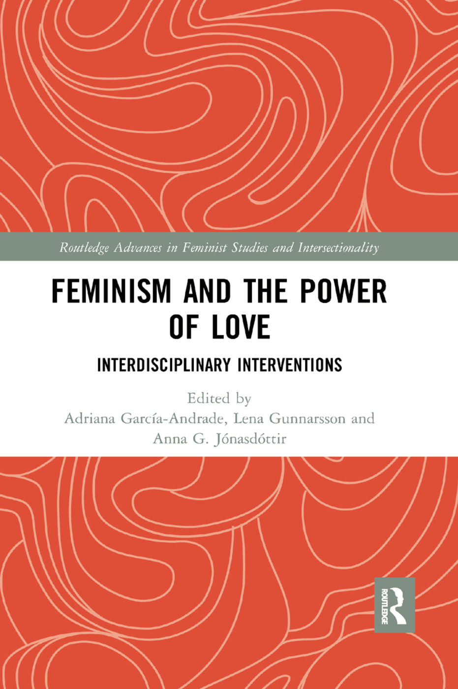 Feminism and the Power of Love: Interdisciplinary Interventions book cover