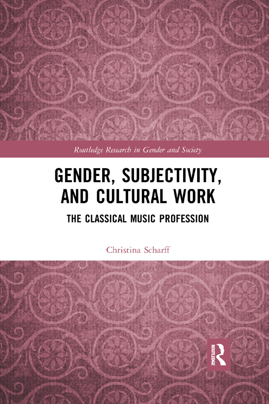 Gender, Subjectivity, and Cultural Work: The Classical Music Profession book cover