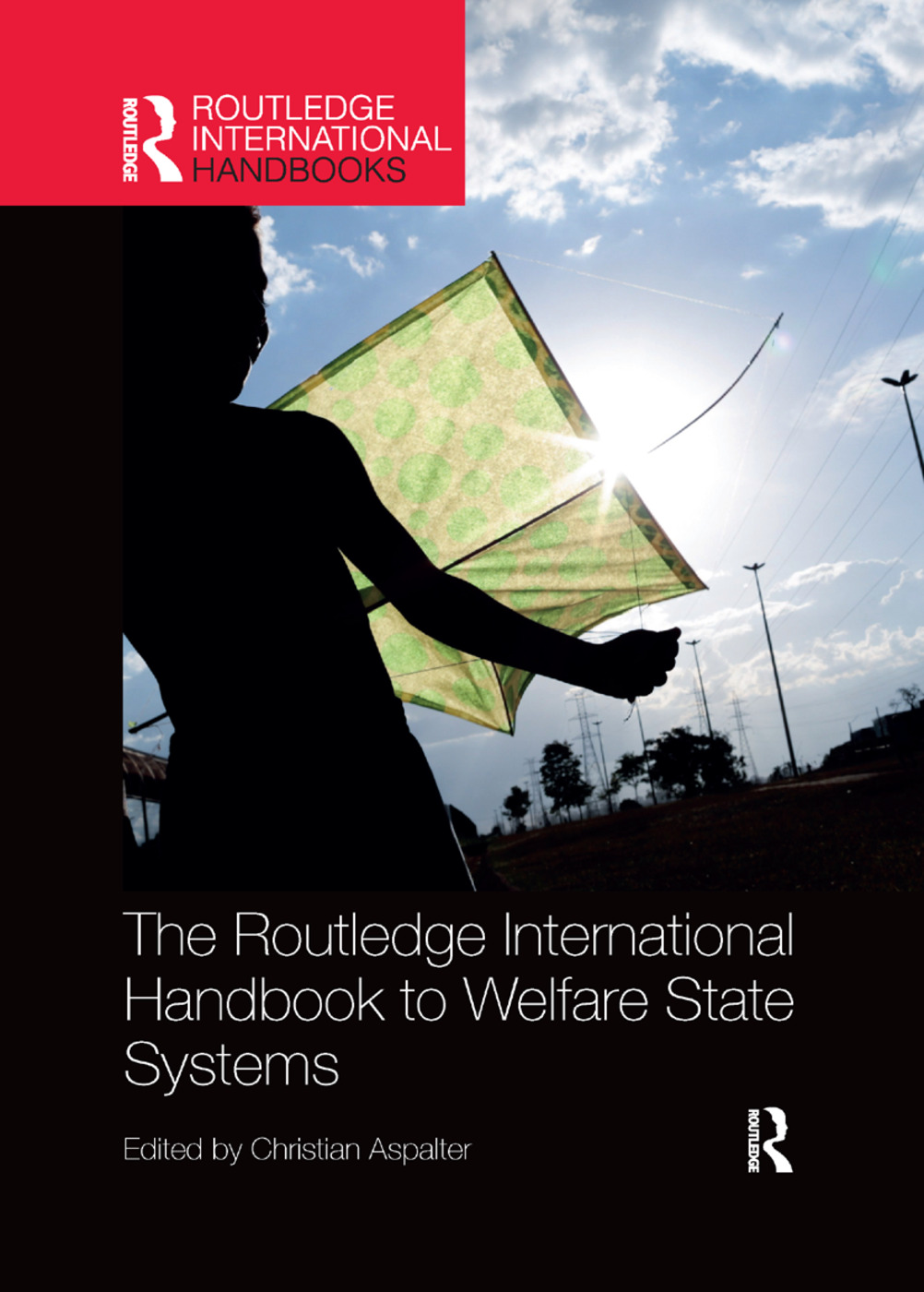 The Routledge International Handbook to Welfare State Systems: 1st Edition (Paperback) book cover