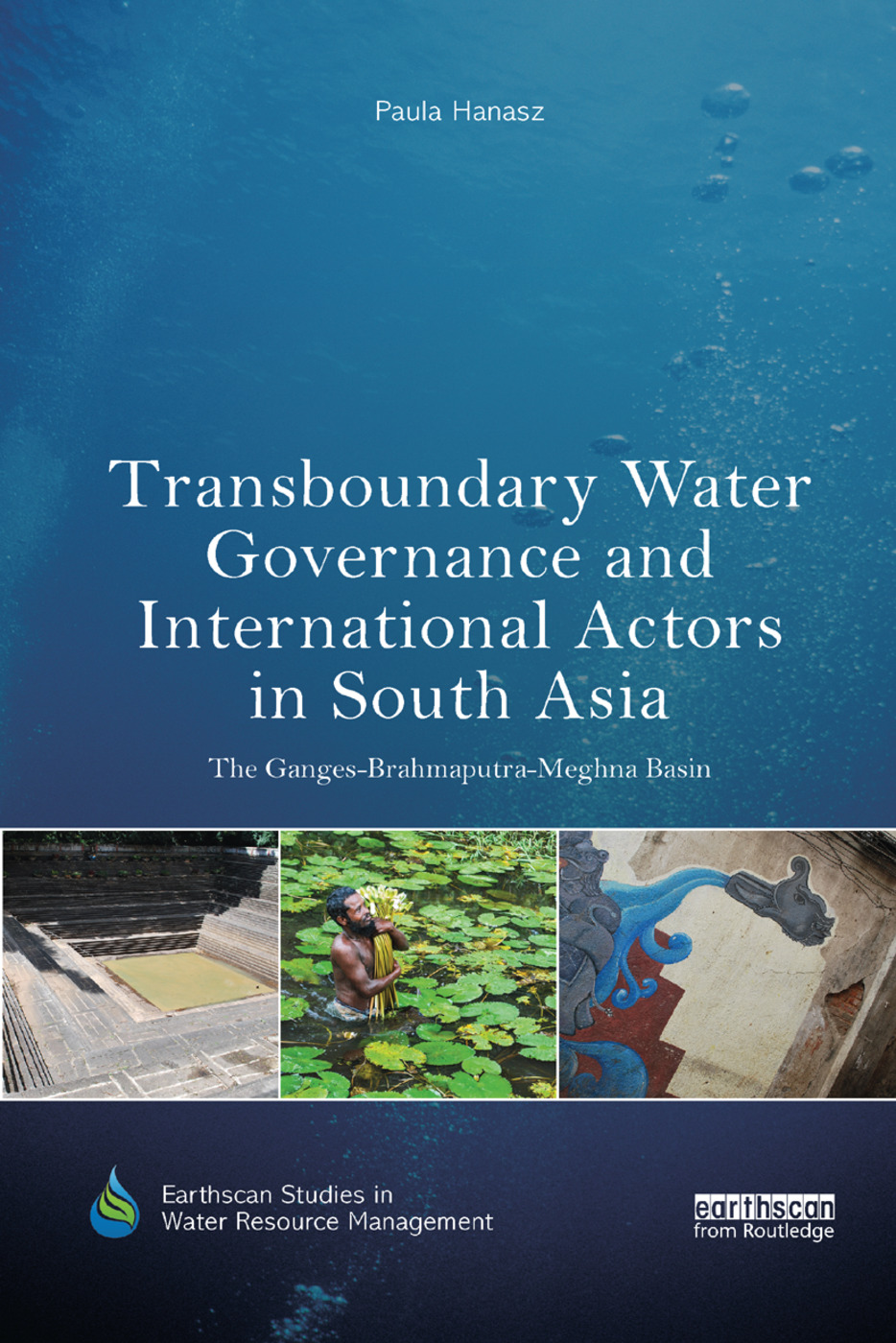 Transboundary Water Governance and International Actors in South Asia: The Ganges-Brahmaputra-Meghna Basin, 1st Edition (Paperback) book cover