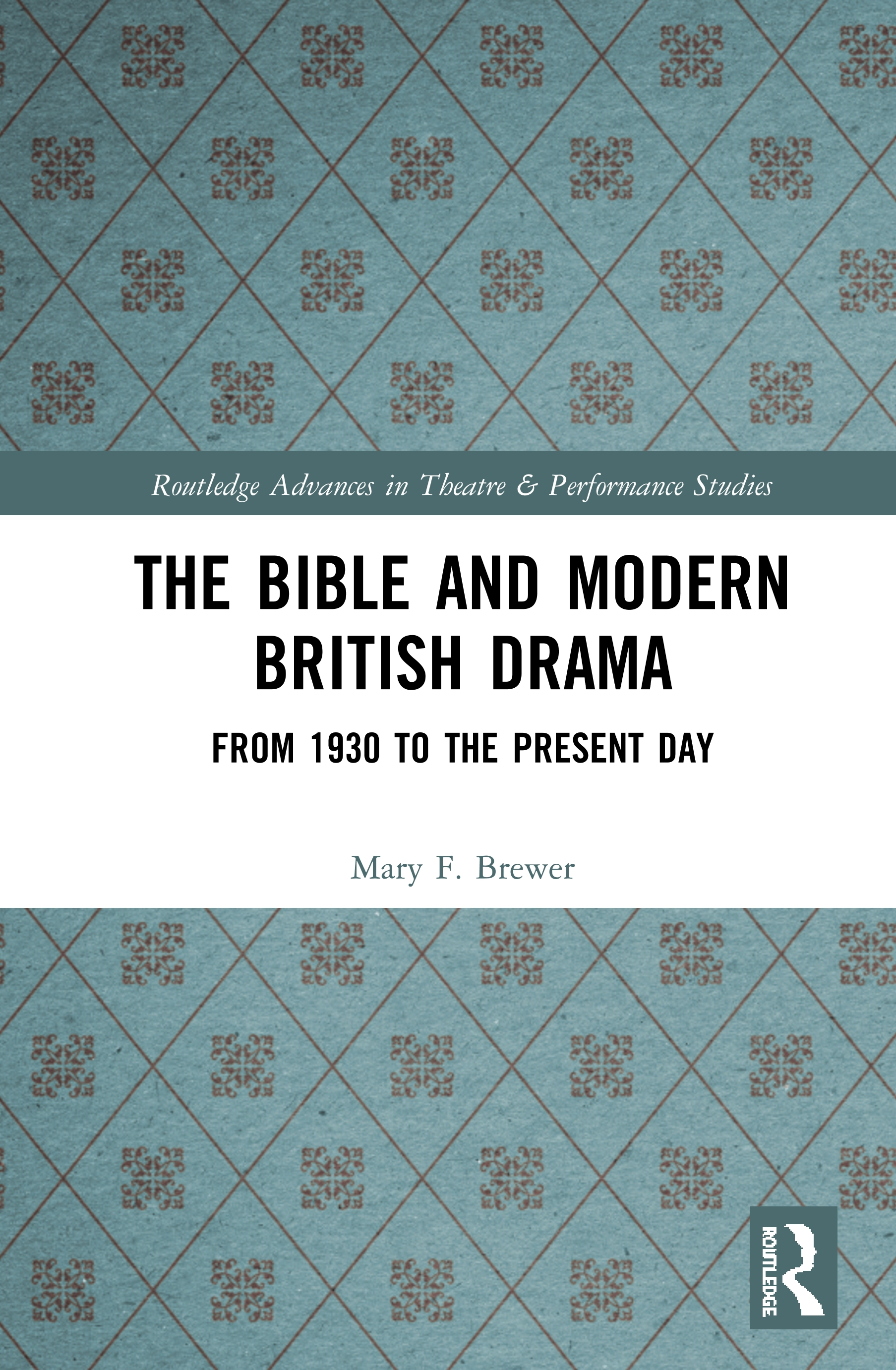 The Bible and Modern British Drama: From 1930 to the Present-Day book cover