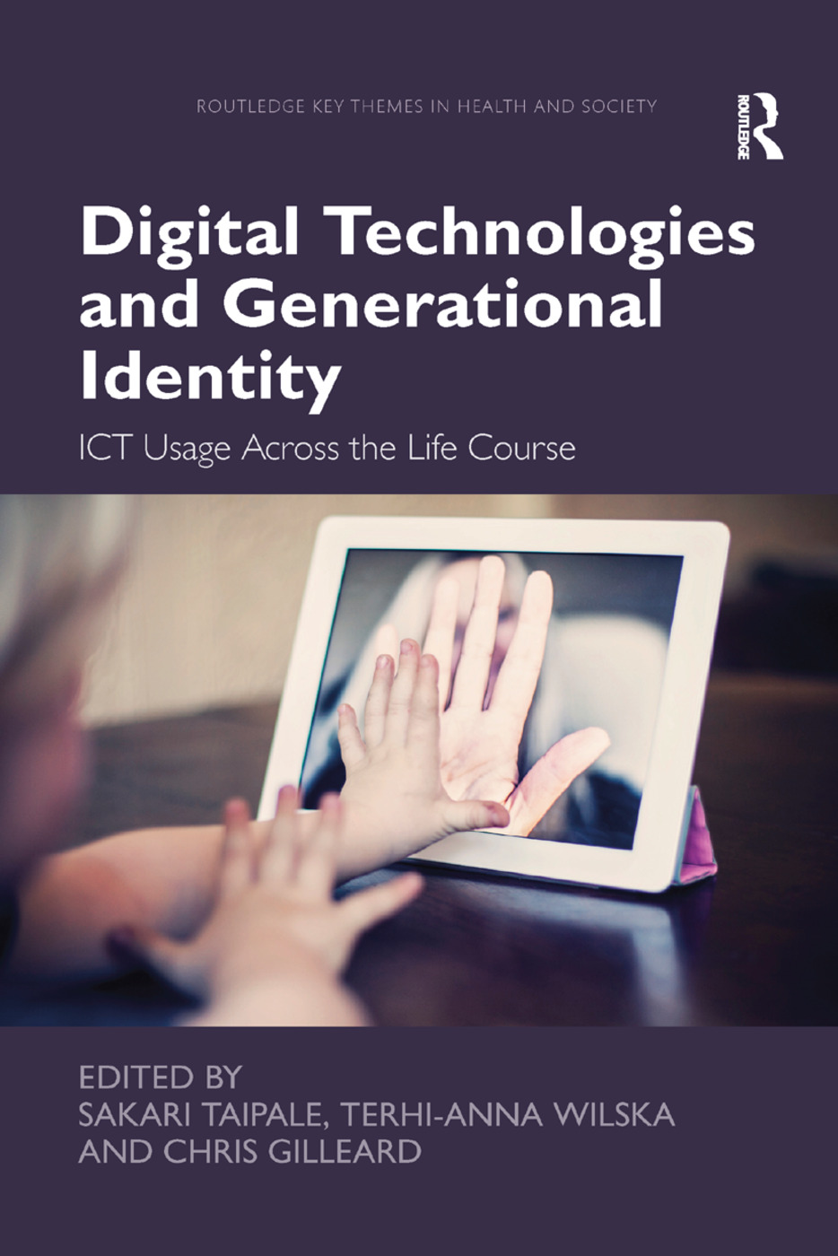 Digital Technologies and Generational Identity: ICT Usage Across the Life Course book cover