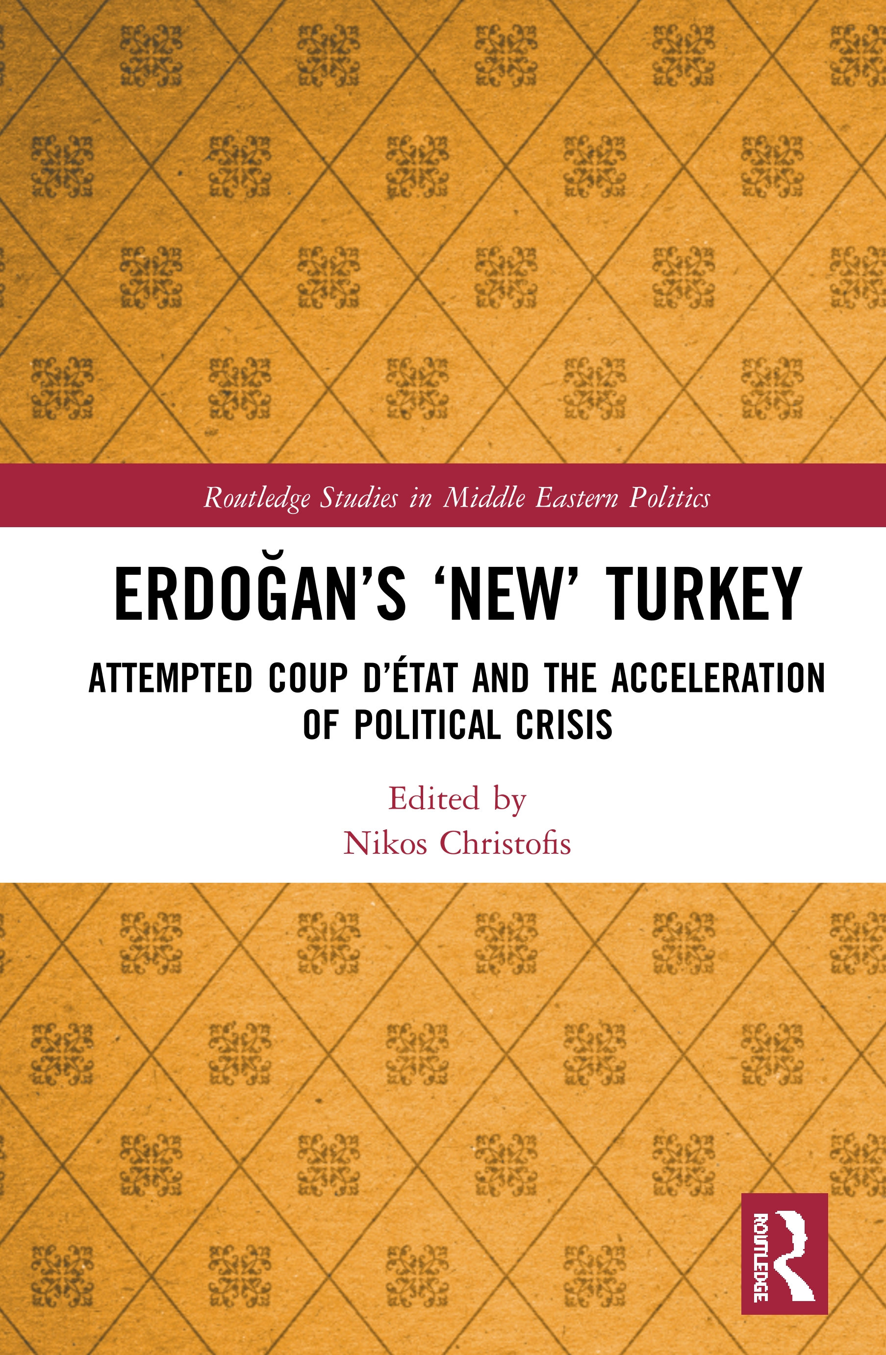 Erdoğan's 'New' Turkey: Attempted Coup d'état and the Acceleration of Political Crisis book cover