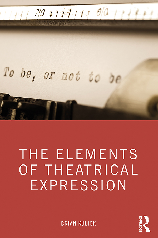 The Elements of Theatrical Expression: 1st Edition (e-Book) book cover