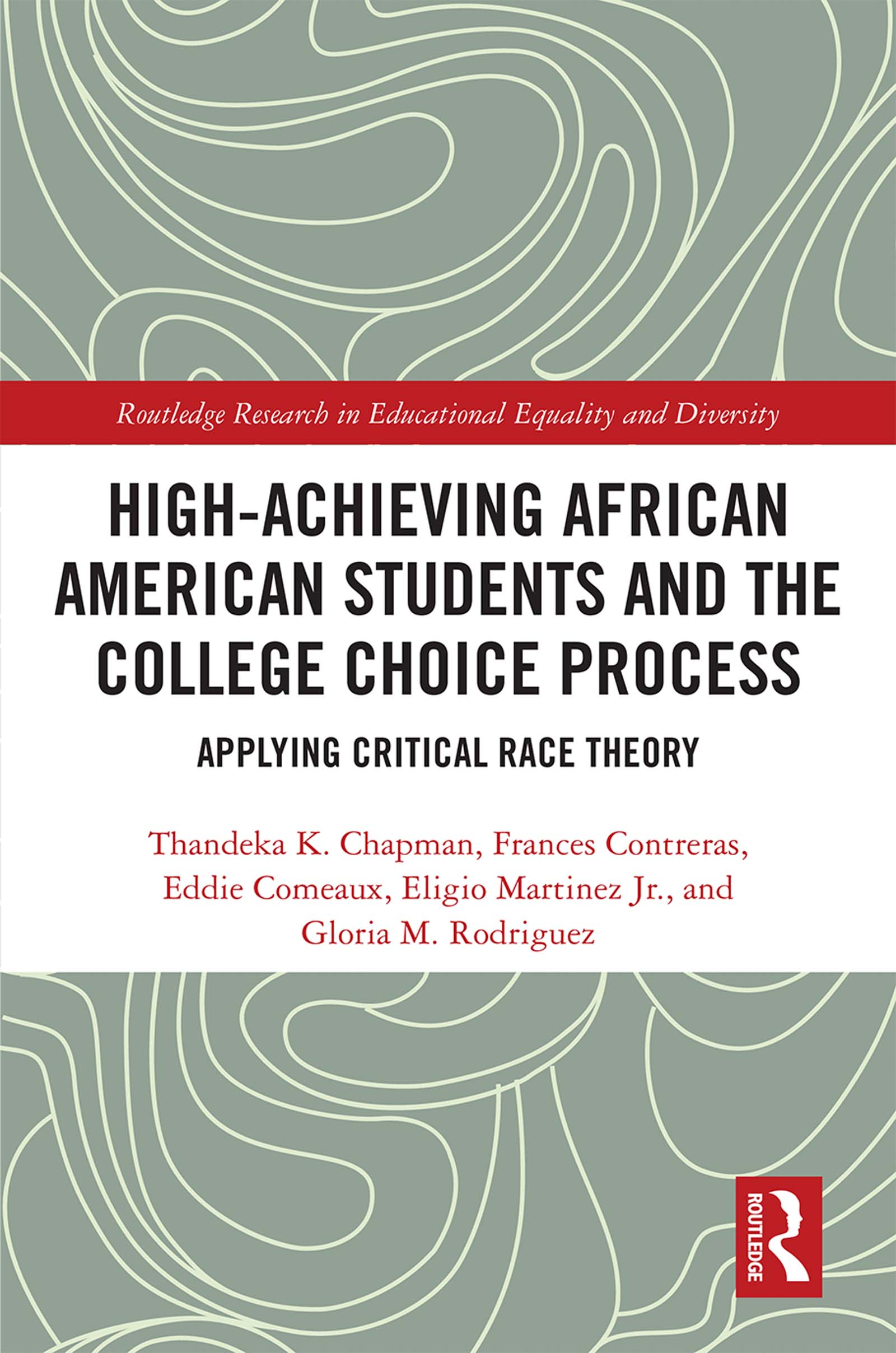 High Achieving African American Students and the College Choice Process: Applying Critical Race Theory book cover