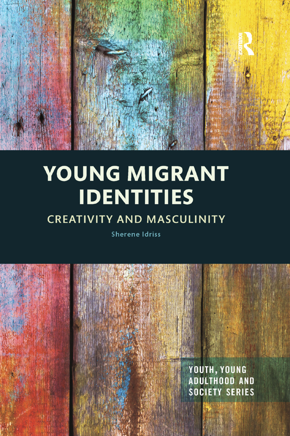 Young Migrant Identities: Creativity and Masculinity book cover