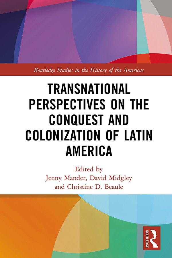 Transnational Perspectives on the Conquest and Colonization of Latin America book cover