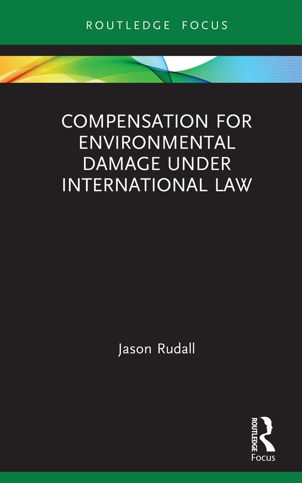 Compensation for Environmental Damage Under International Law: 1st Edition (Hardback) book cover