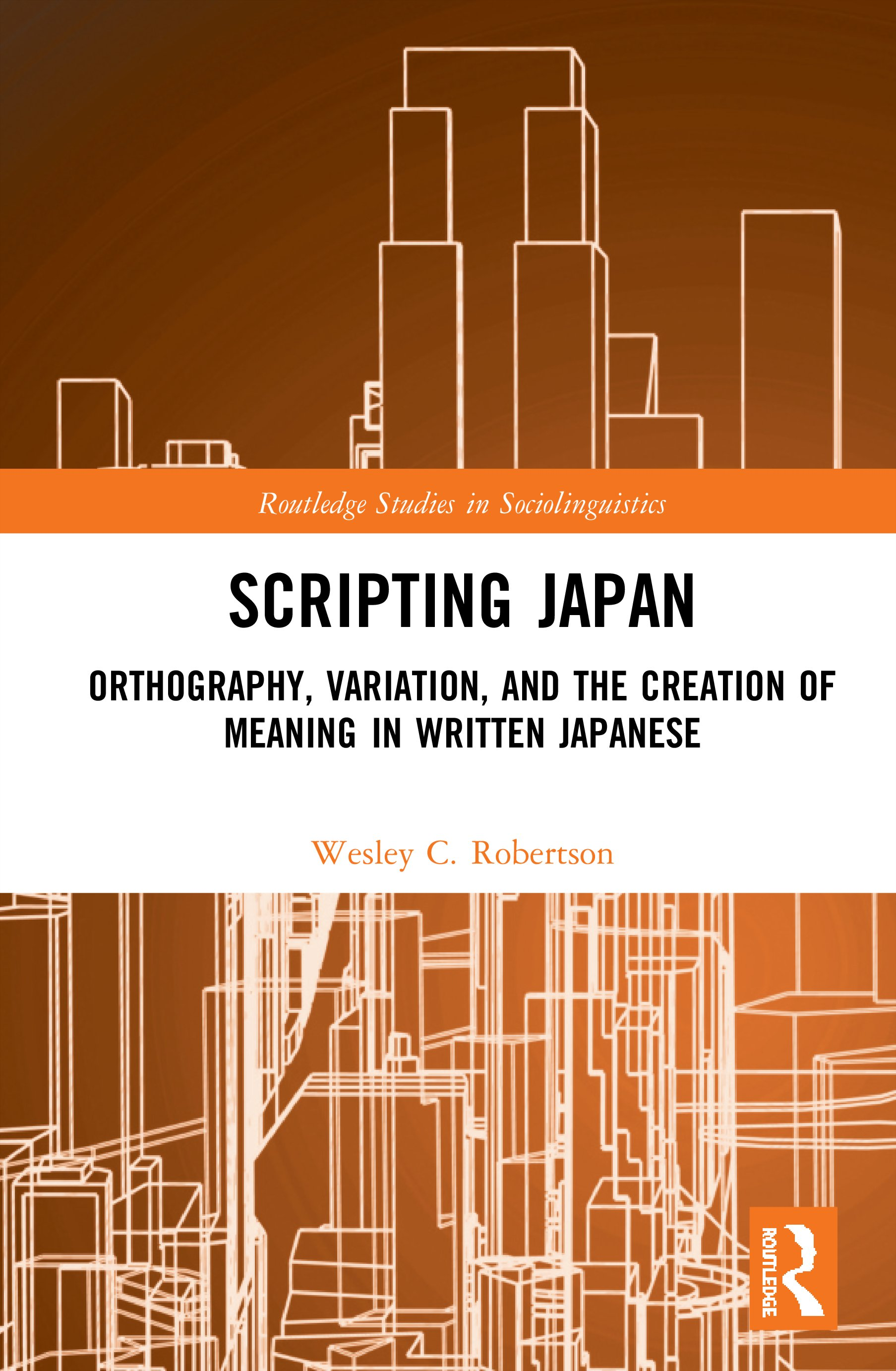 Scripting Japan: Orthography, Variation, and the Creation of Meaning in Written Japanese book cover