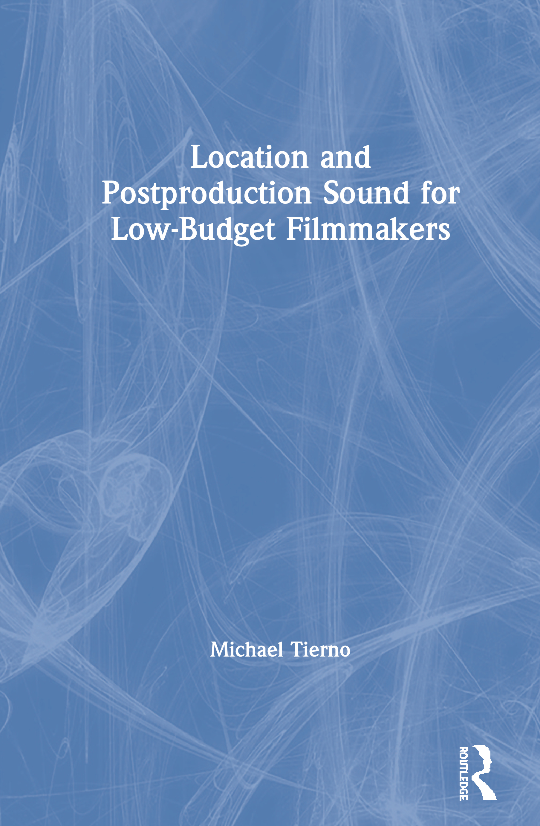 Location and Postproduction Sound for Low-Budget Filmmakers book cover