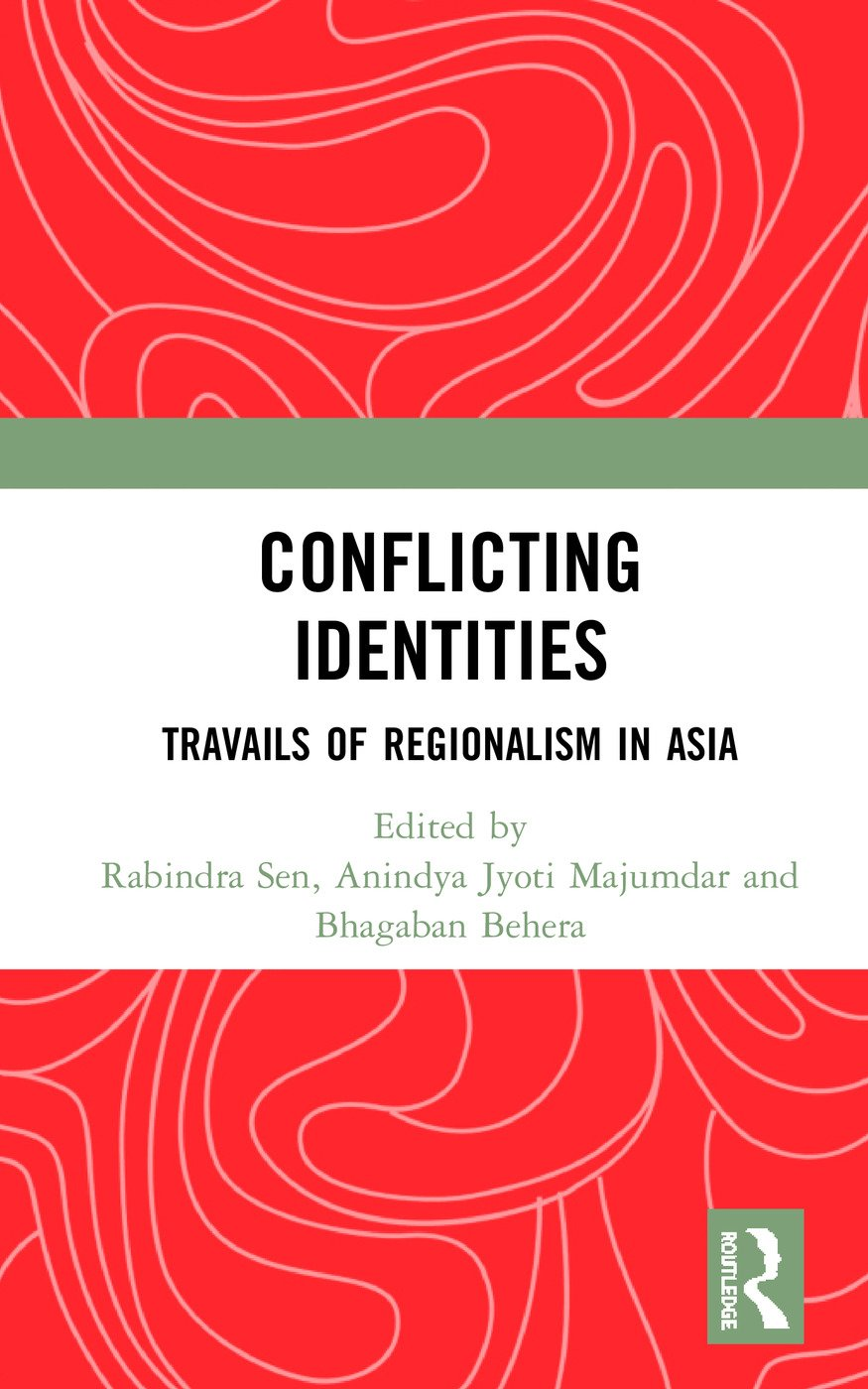Conflicting Identities: Travails of Regionalism in Asia, 1st Edition (Hardback) book cover