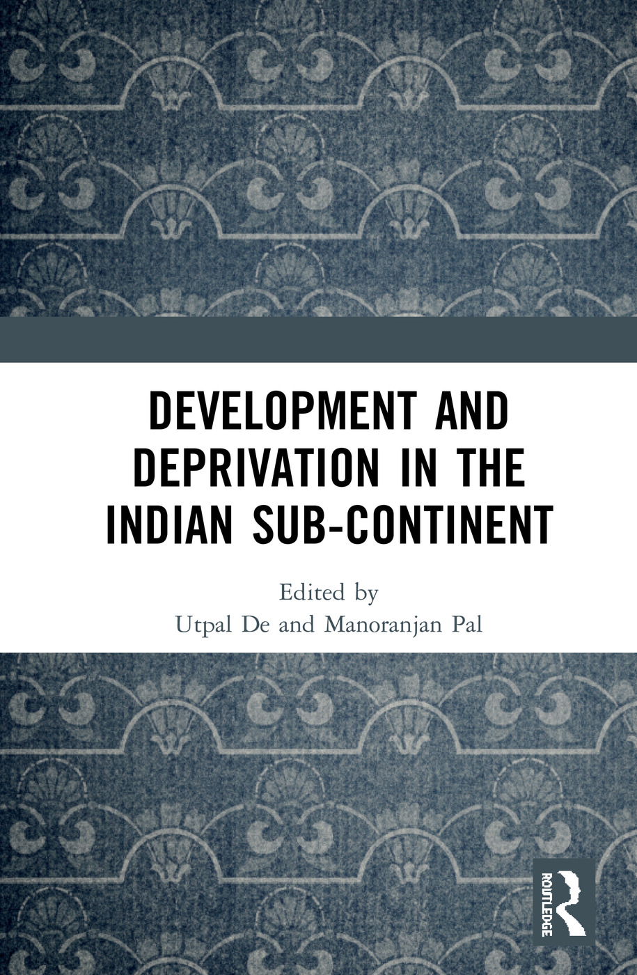 Development and Deprivation in the Indian Sub-continent: 1st Edition (Hardback) book cover