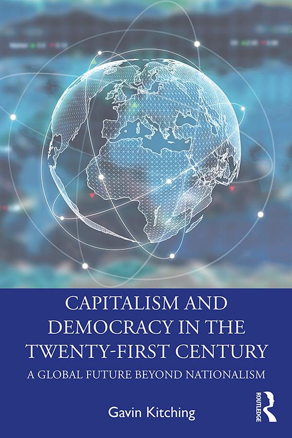 Capitalism and Democracy in the Twenty-First Century: A Global Future Beyond Nationalism book cover