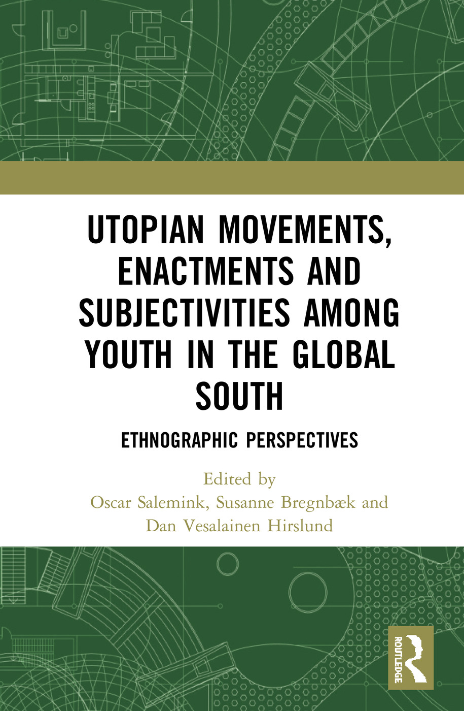 Utopian Movements, Enactments and Subjectivities among Youth in the Global South: Ethnographic Perspectives book cover