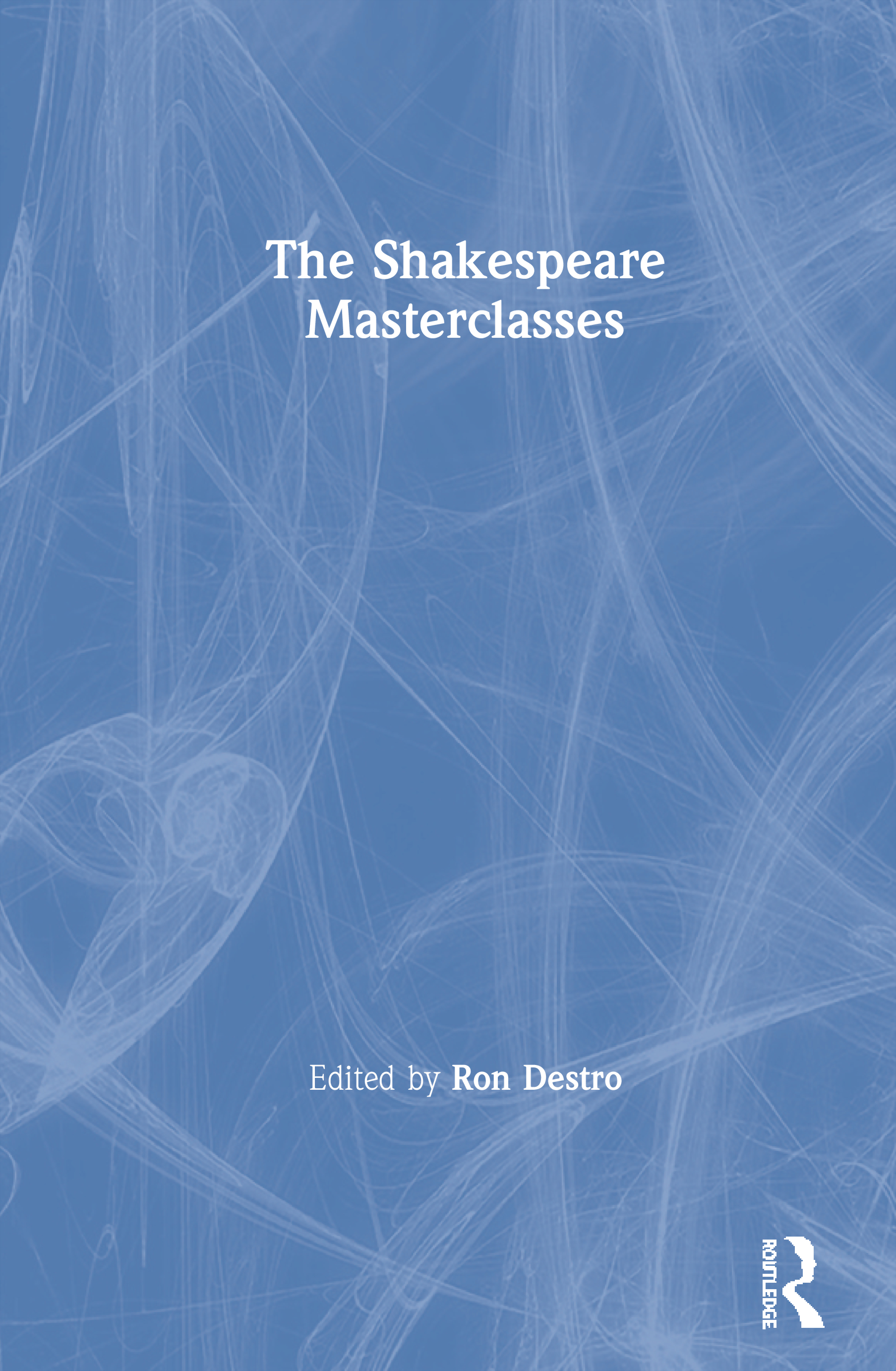 The Shakespeare Masterclasses: 1st Edition (Paperback) book cover