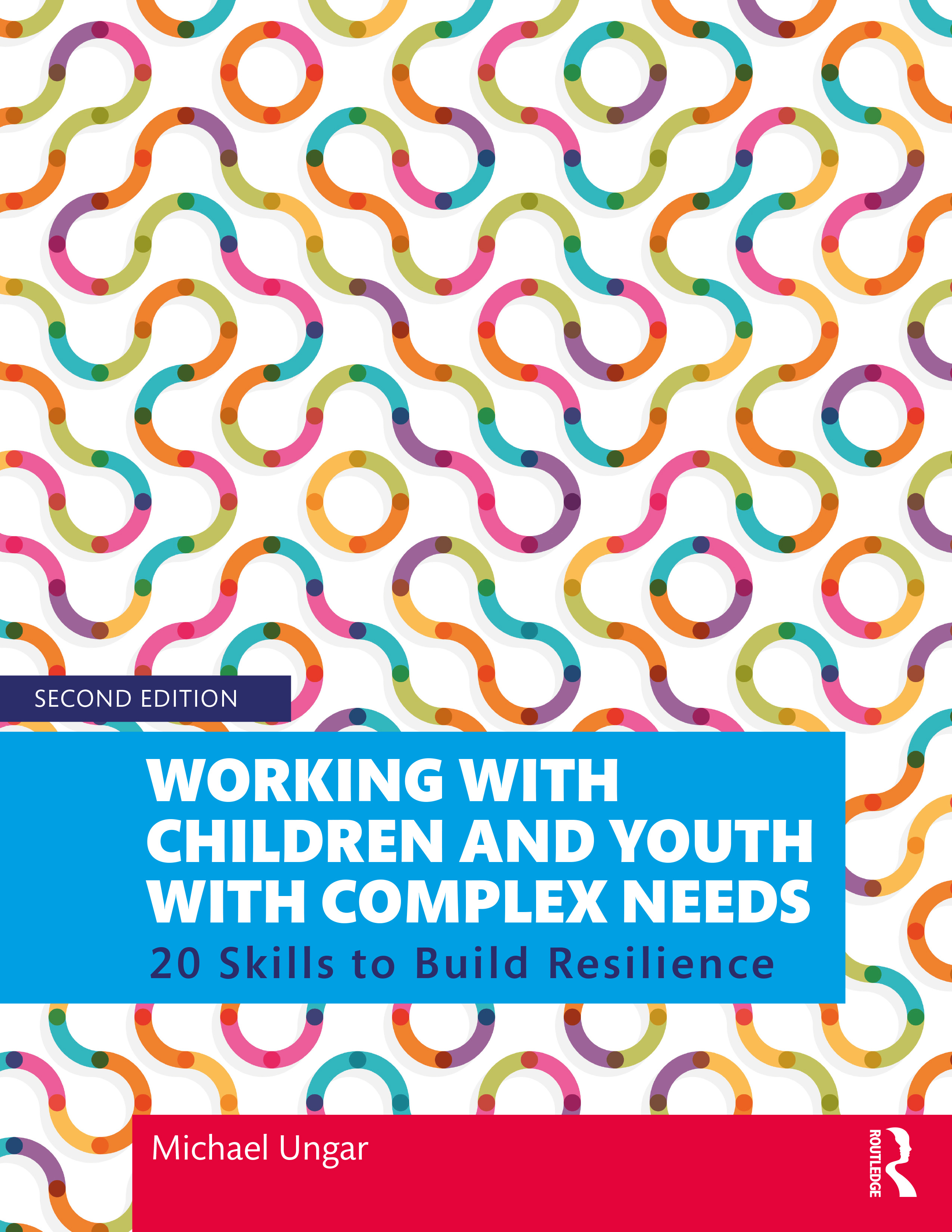 Working with Children and Youth with Complex Needs: 20 Skills to Build Resilience book cover