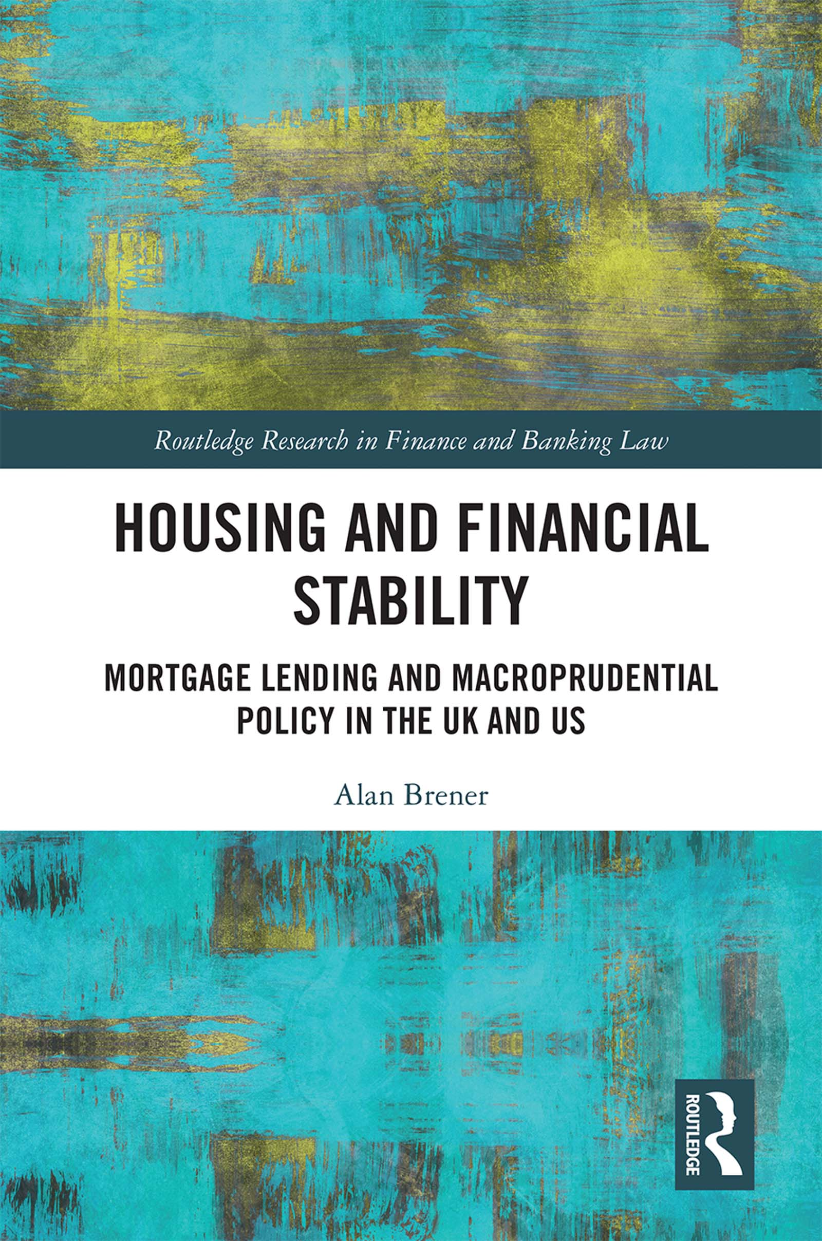 Housing and Financial Stability: Mortgage Lending and Macroprudential Policy in the UK and US book cover